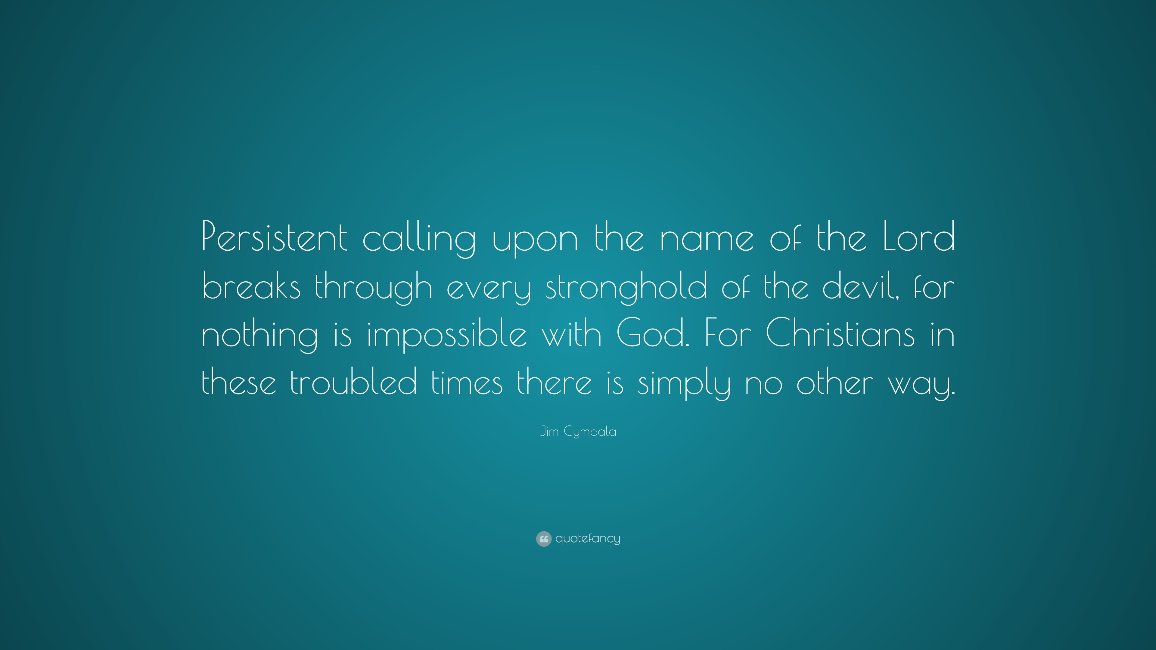 Great Wallpaper Lord Name - 1163517-Jim-Cymbala-Quote-Persistent-calling-upon-the-name-of-the-Lord  Pic_446796.jpg
