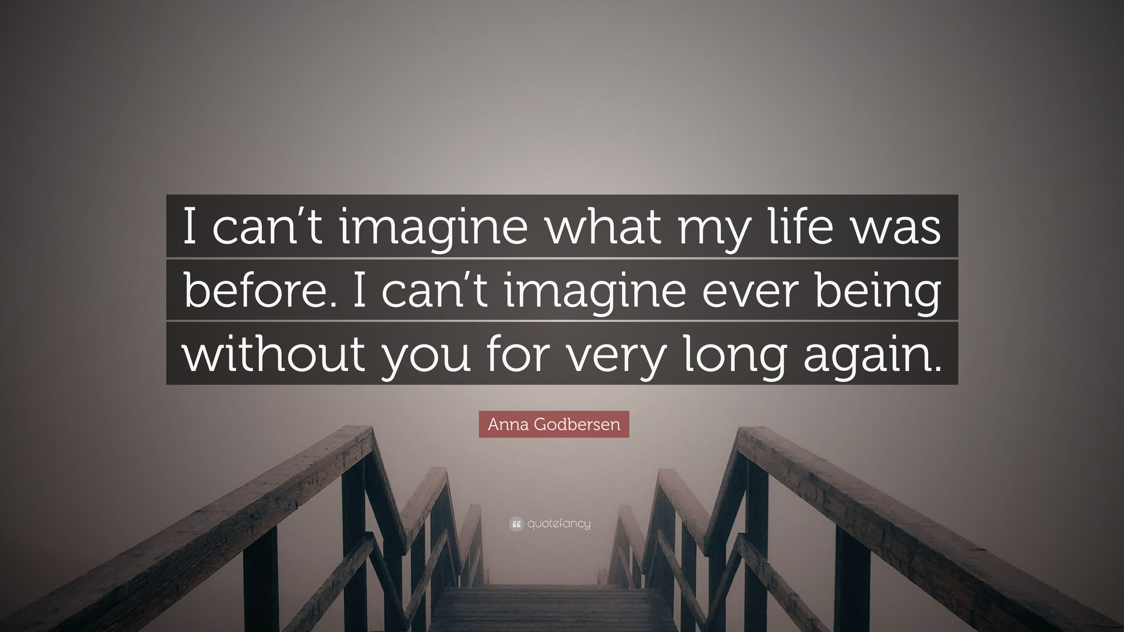 Cant Imagine My Life Without You Quotes Ataccs Kids