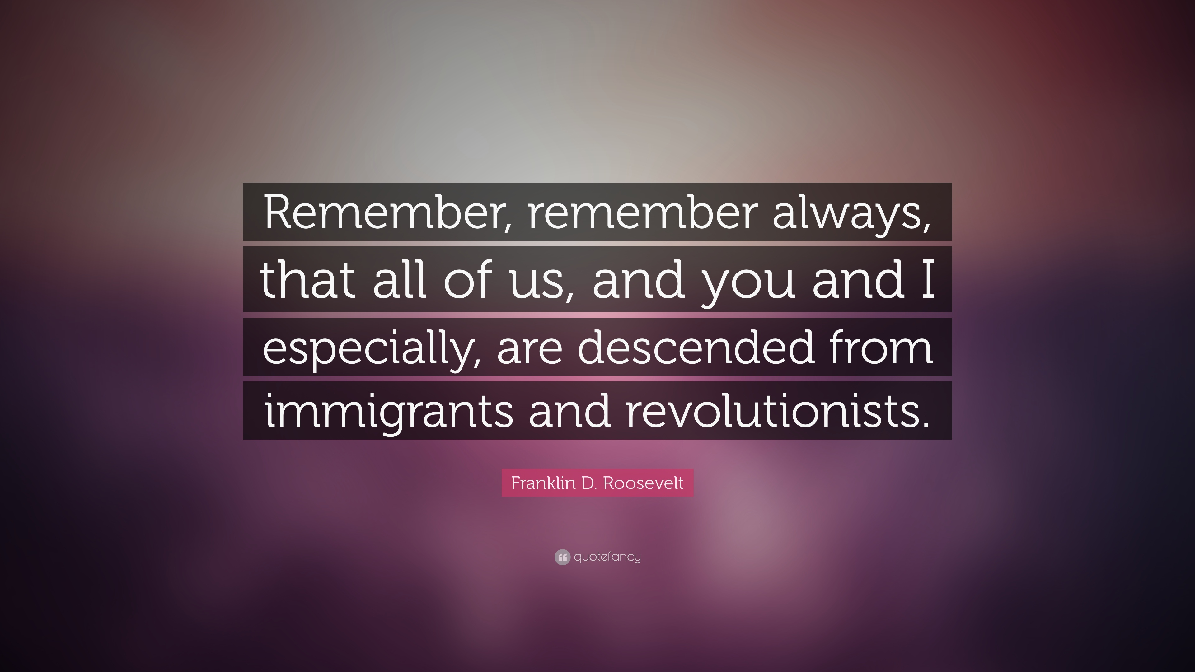 "Franklin D Roosevelt Quotes Franklin Droosevelt Quote ""Remember Remember Always That All"