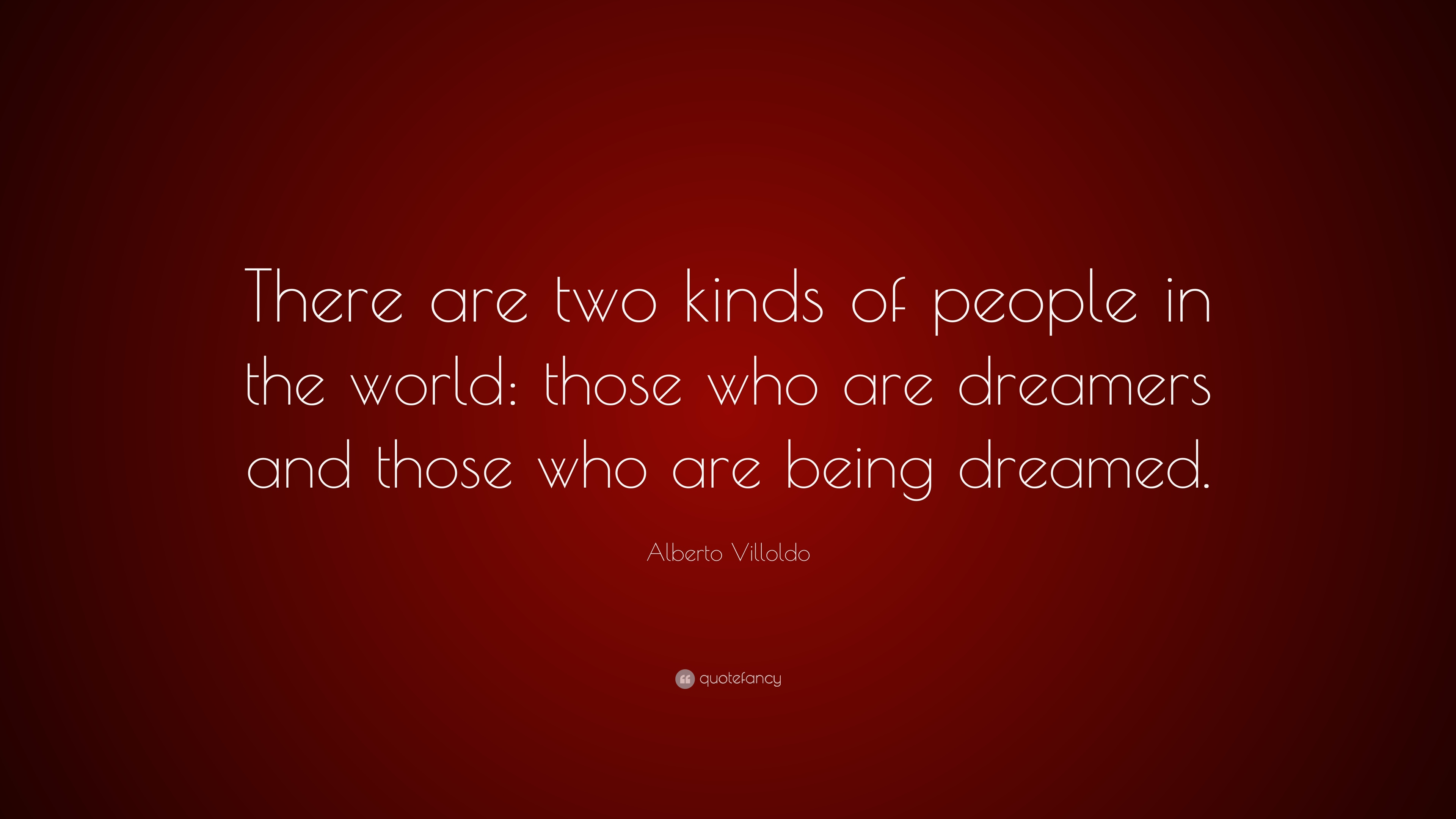 Alberto Villoldo Quote There Are Two Kinds Of People In The World