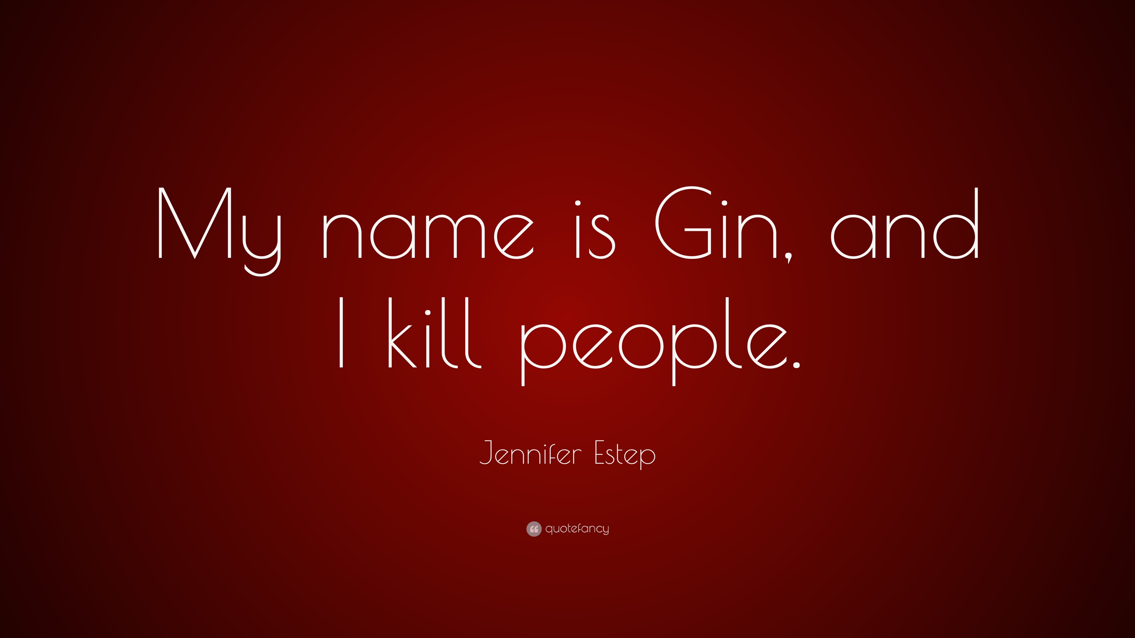 """Jennifer Estep Quote: """"My name is Gin"""