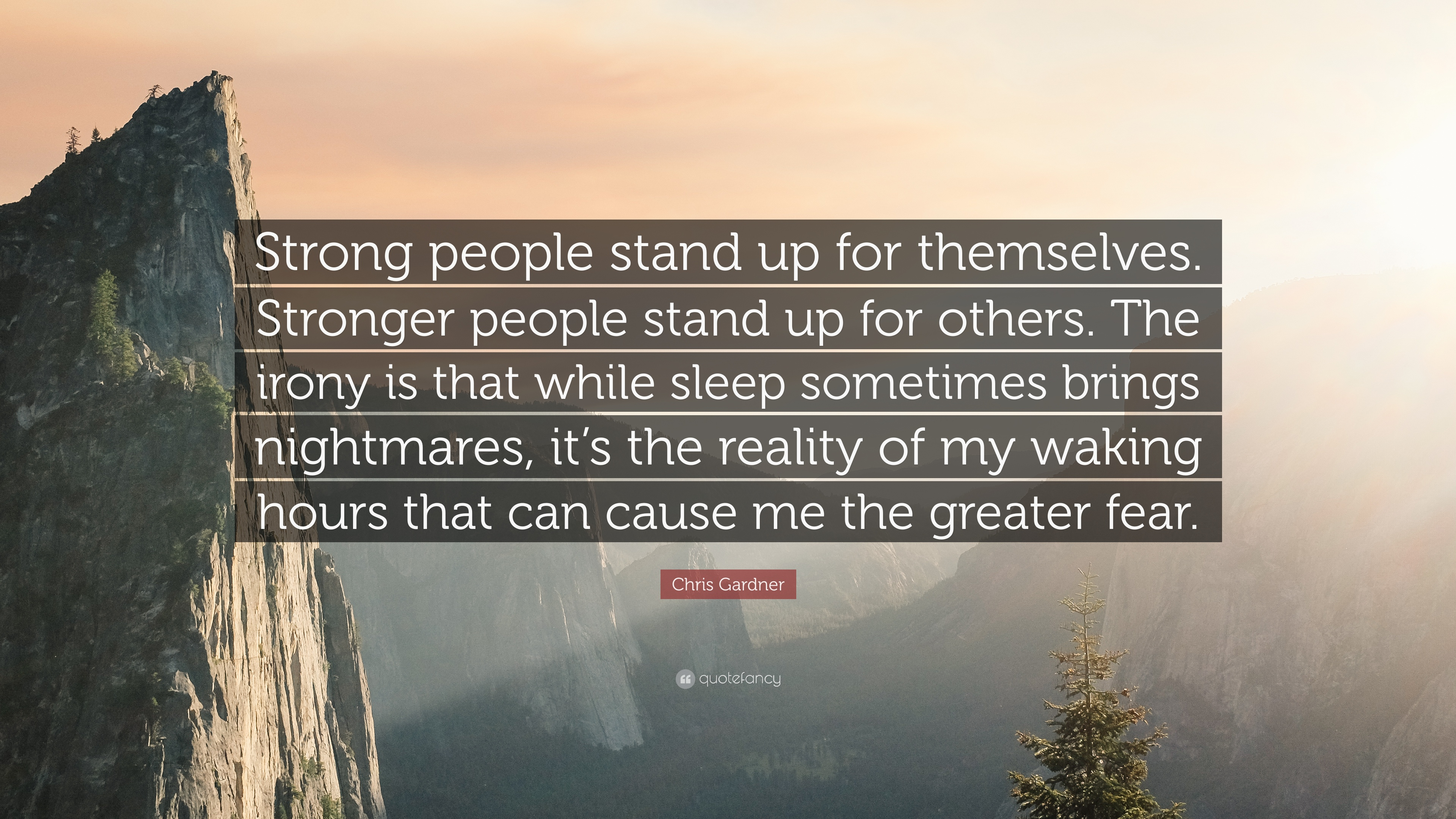 """Chris Gardner Quote """"Strong people stand up for themselves ..."""