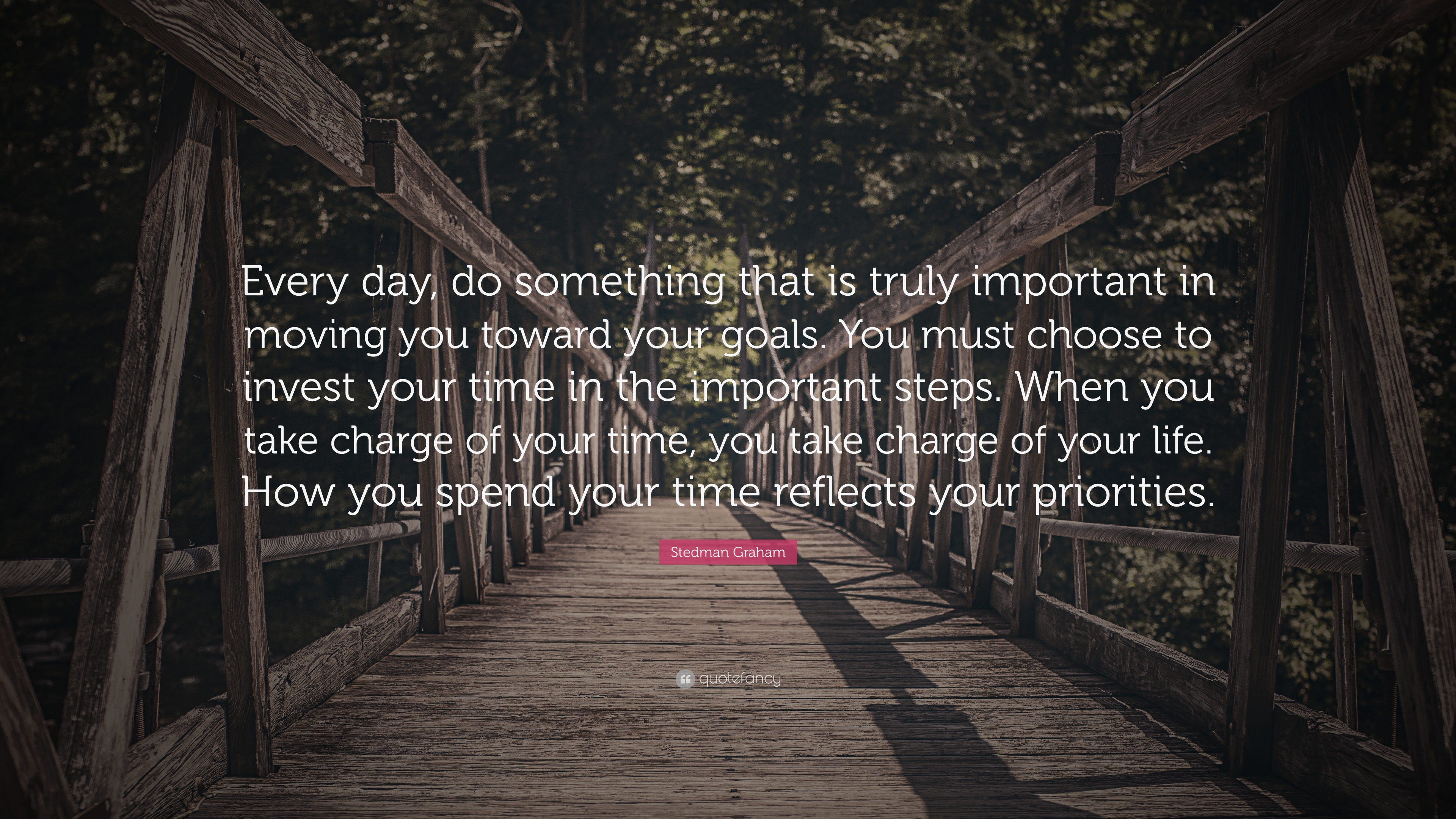 "Every Day Do Something That Will Inch: Stedman Graham Quote: ""Every Day, Do Something That Is"