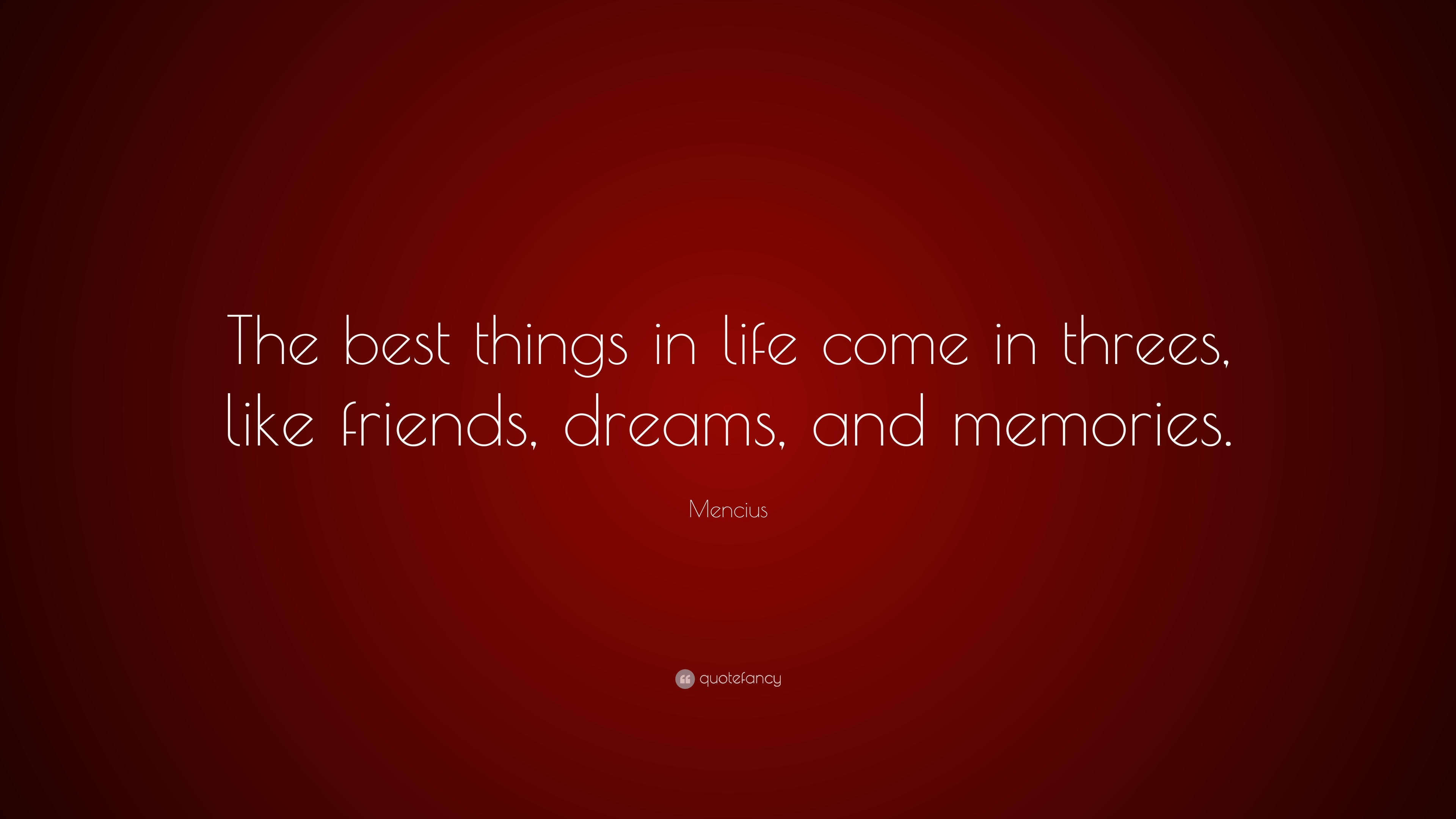 mencius quote the best things in life come in threes like friends