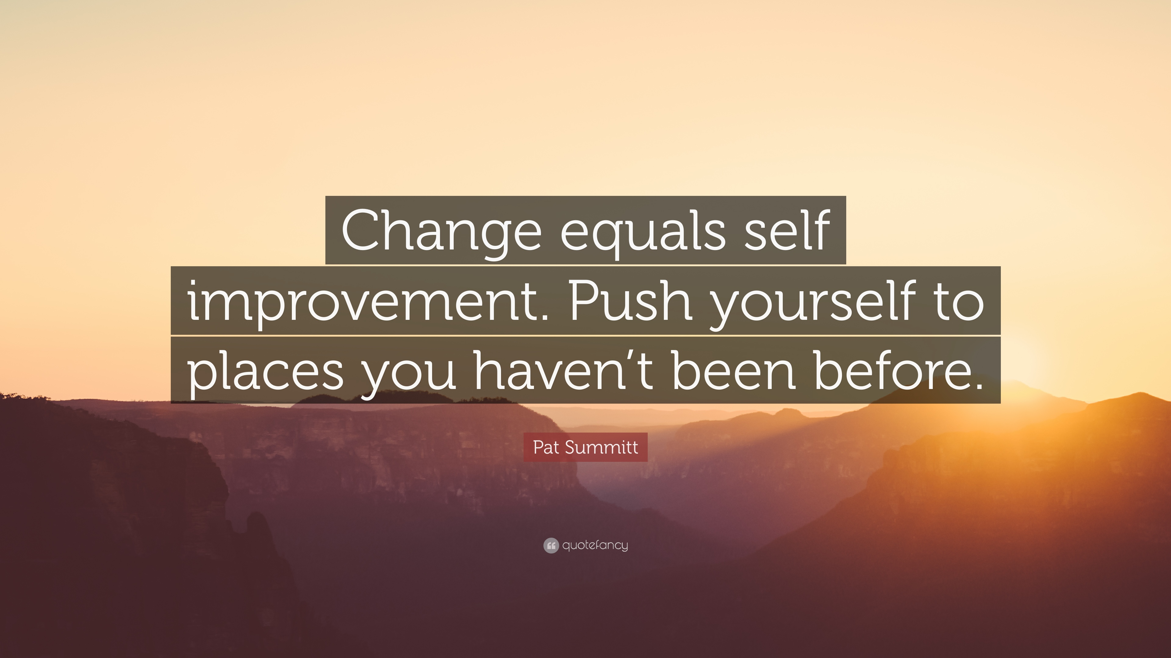 Pat Summitt Quote Change Equals Self Improvement Push Yourself To