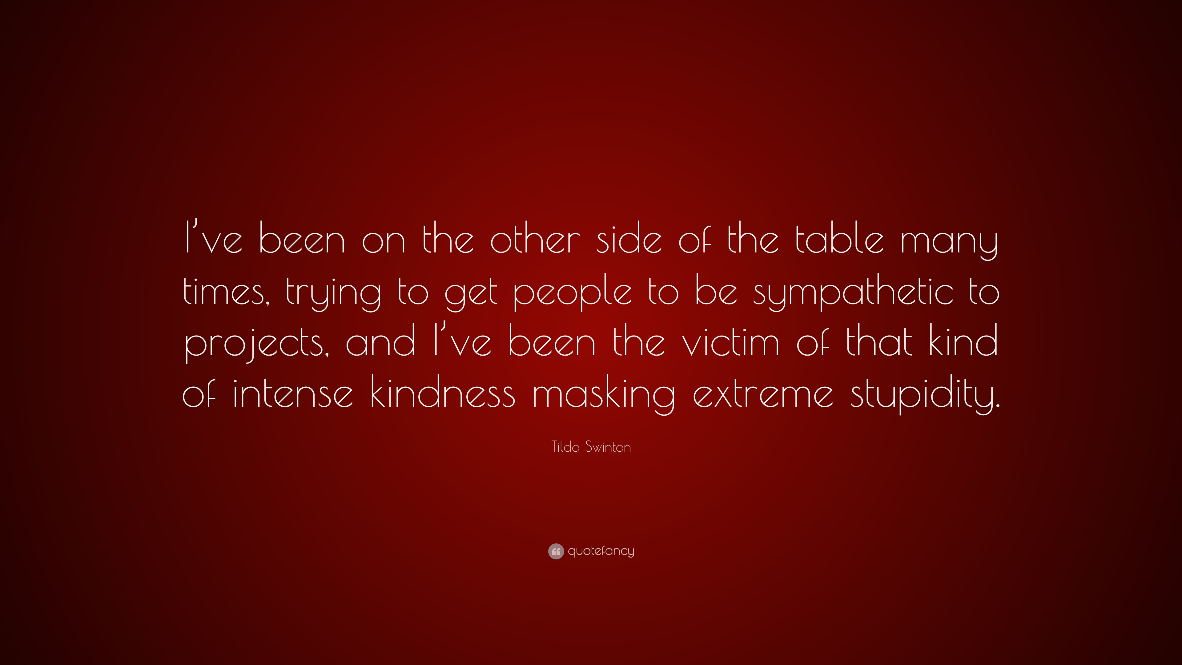 Tilda Swinton Quote Ive Been On The Other Side Of The Table Many