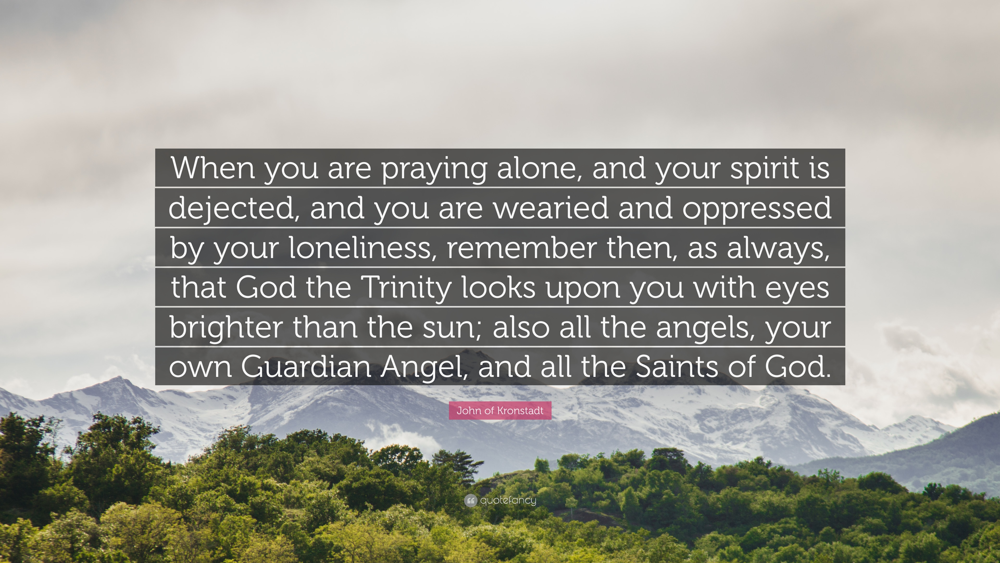John Of Kronstadt Quote When You Are Praying Alone And Your
