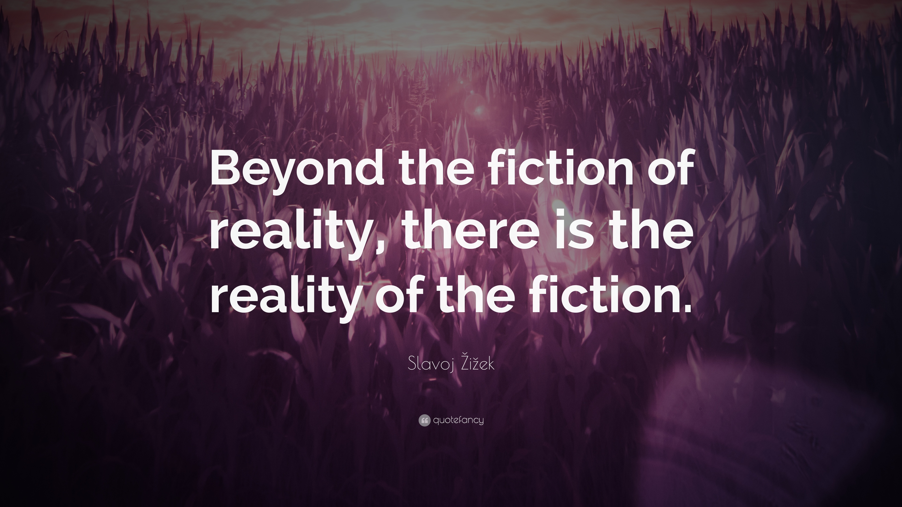 Slavoj Žižek 1186941-Slavoj-i-ek-Quote-Beyond-the-fiction-of-reality-there-is-the