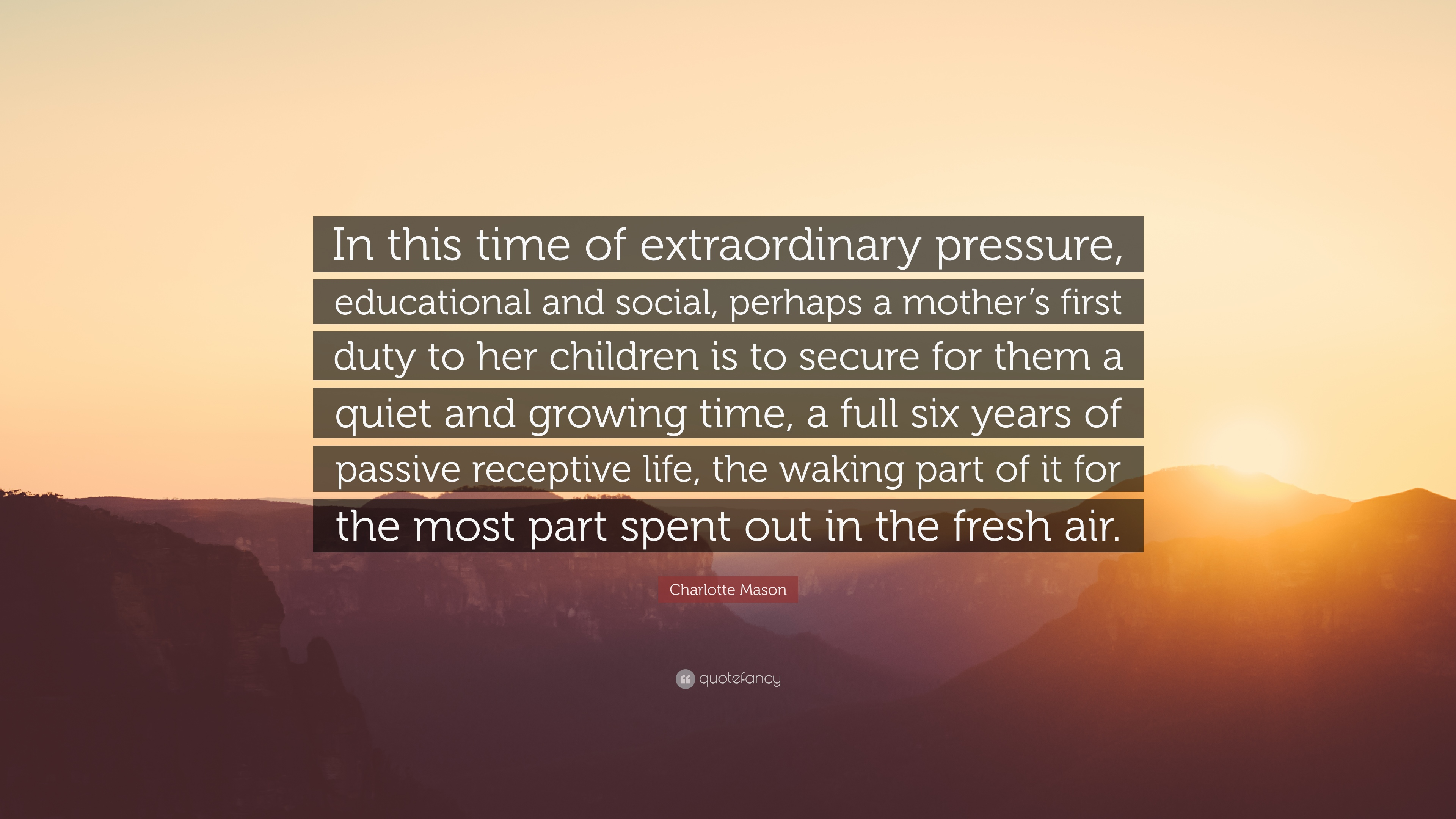 Charlotte Mason Quote In This Time Of Extraordinary Pressure