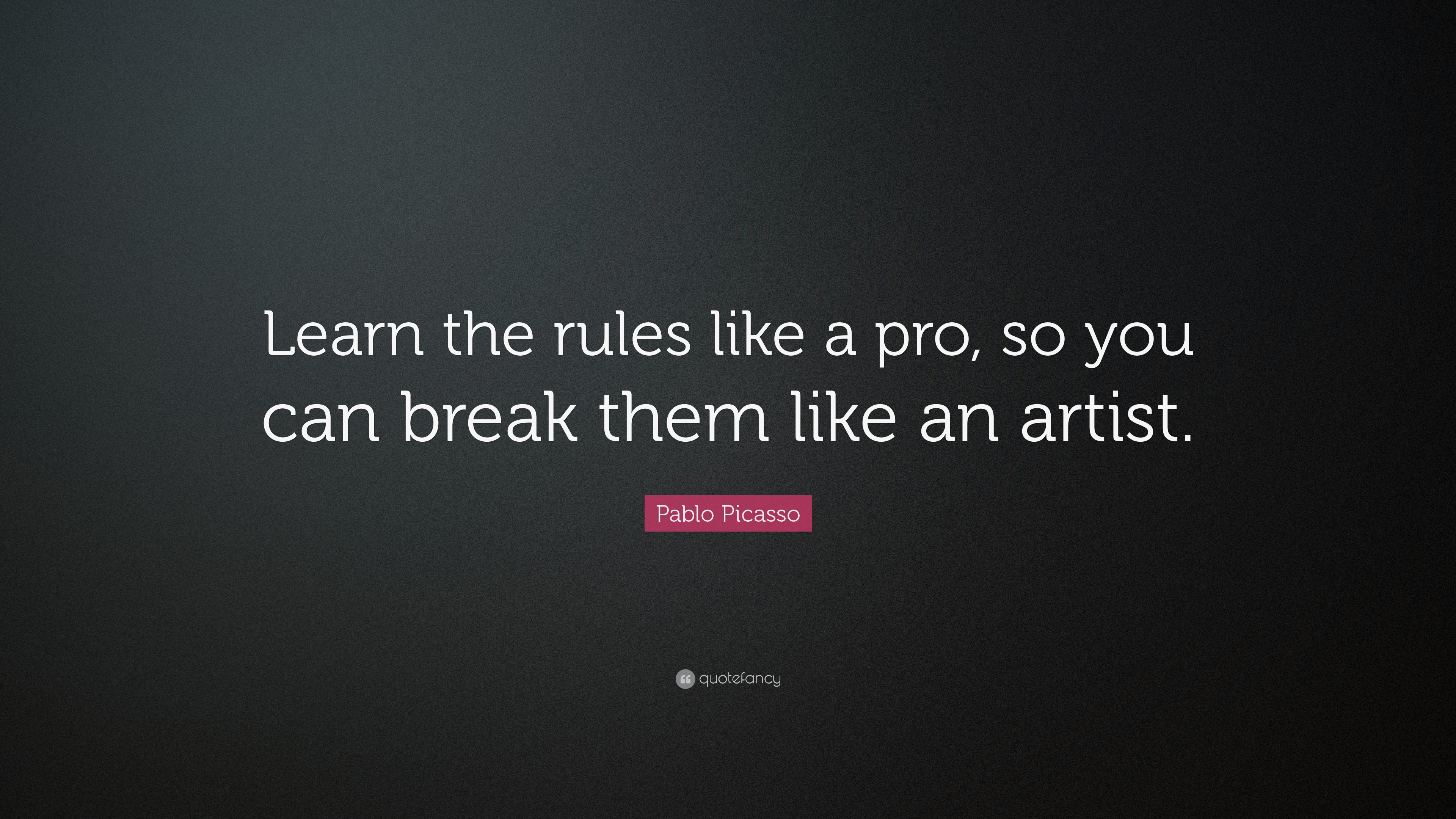 Pablo Picasso Break The Rules Quotes Quotes