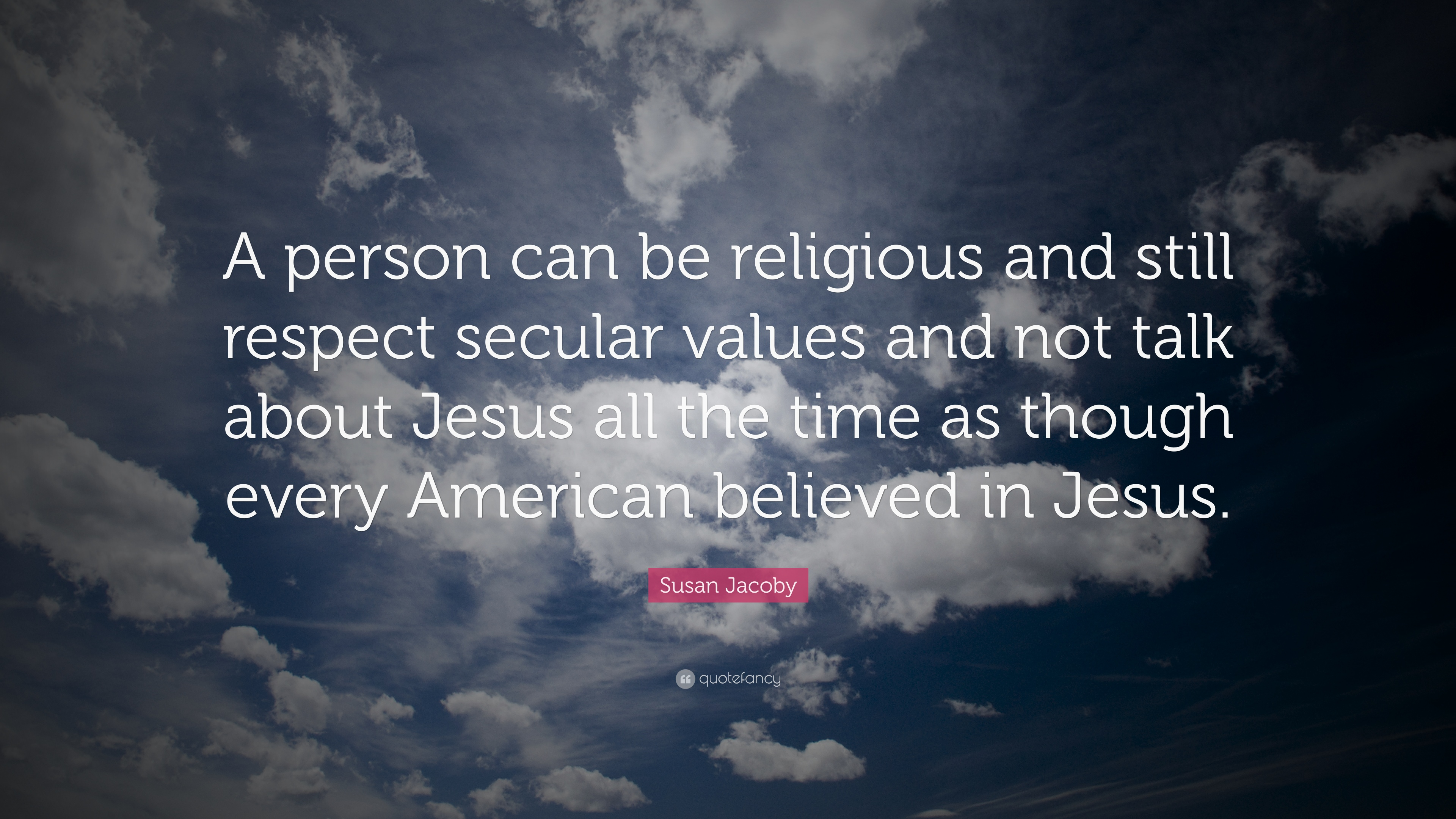 Susan Jacoby Quote A Person Can Be Religious And Still Respect