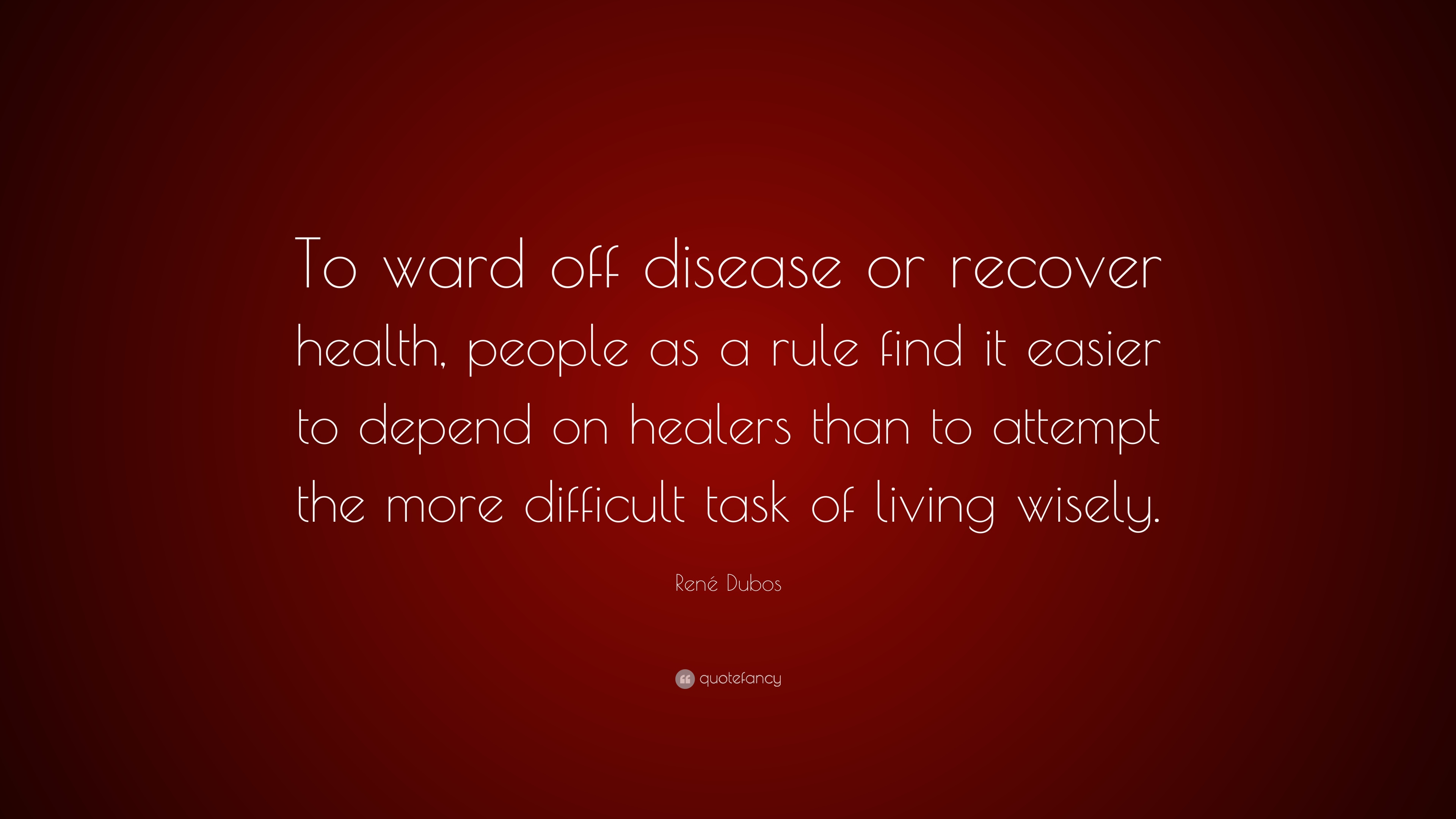 rené dubos quote to ward off disease or recover health people as