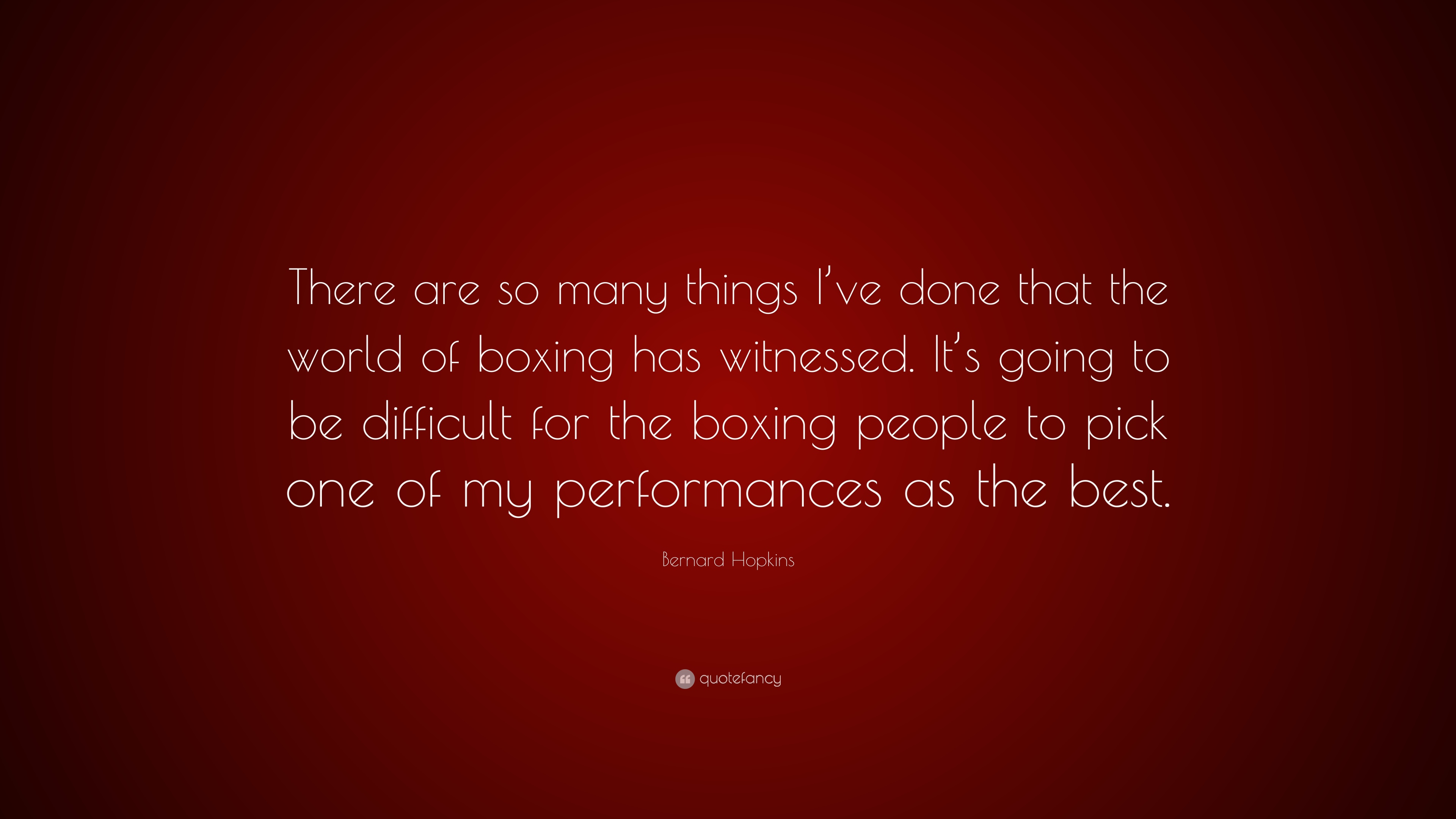 "Bernard Hopkins Quote: ""There Are So Many Things I've Done"
