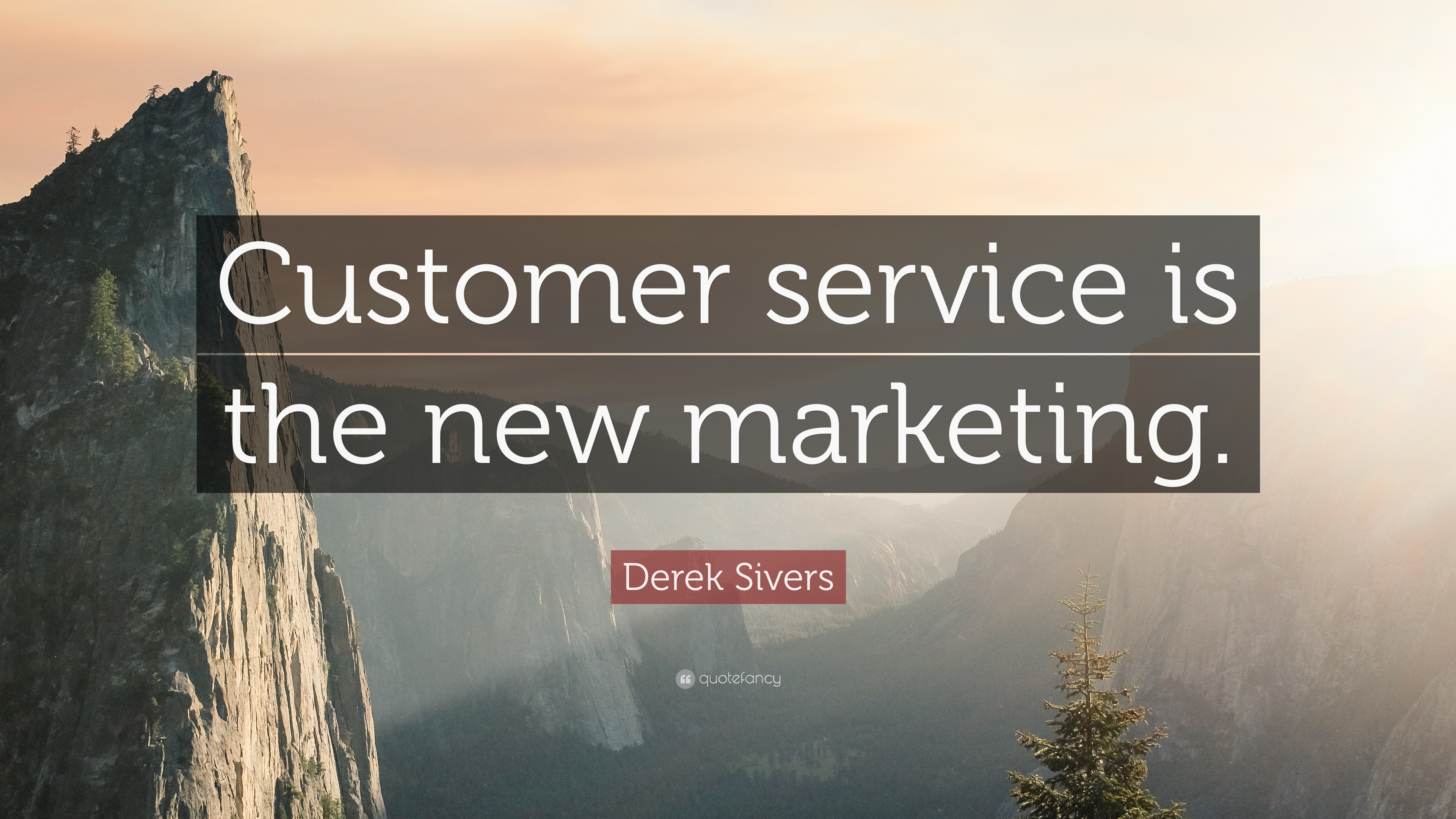 "Customer Service Quotes Derek Sivers Quote ""Customer Service Is The New Marketing."" 9"