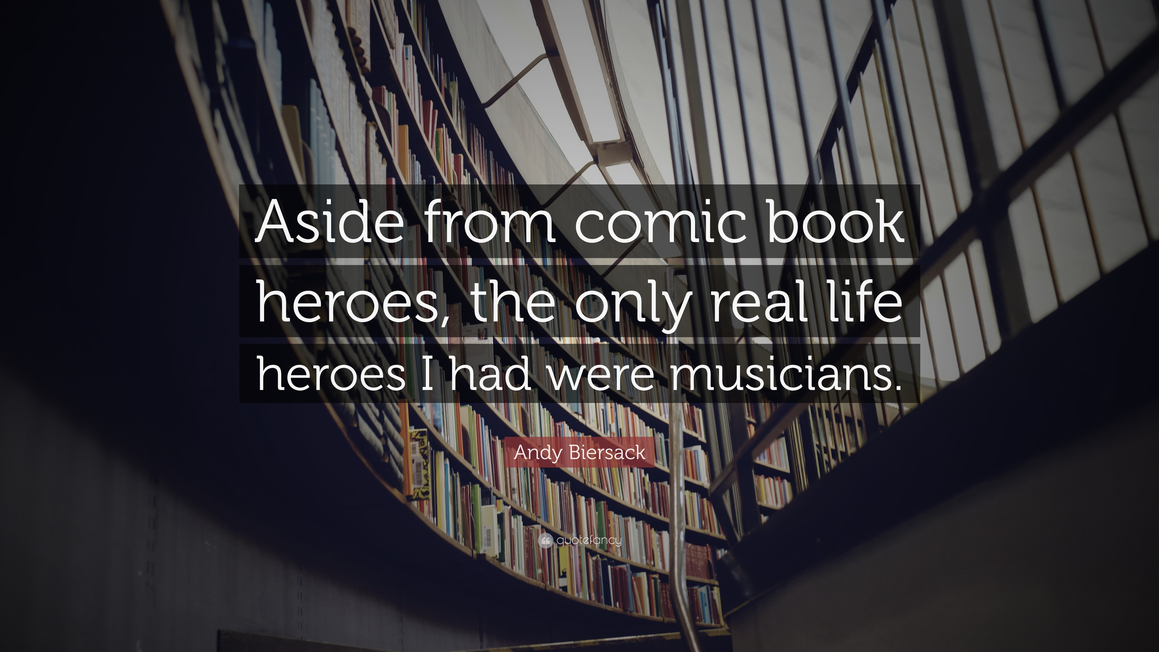 andy biersack quote aside from comic book heroes the only real