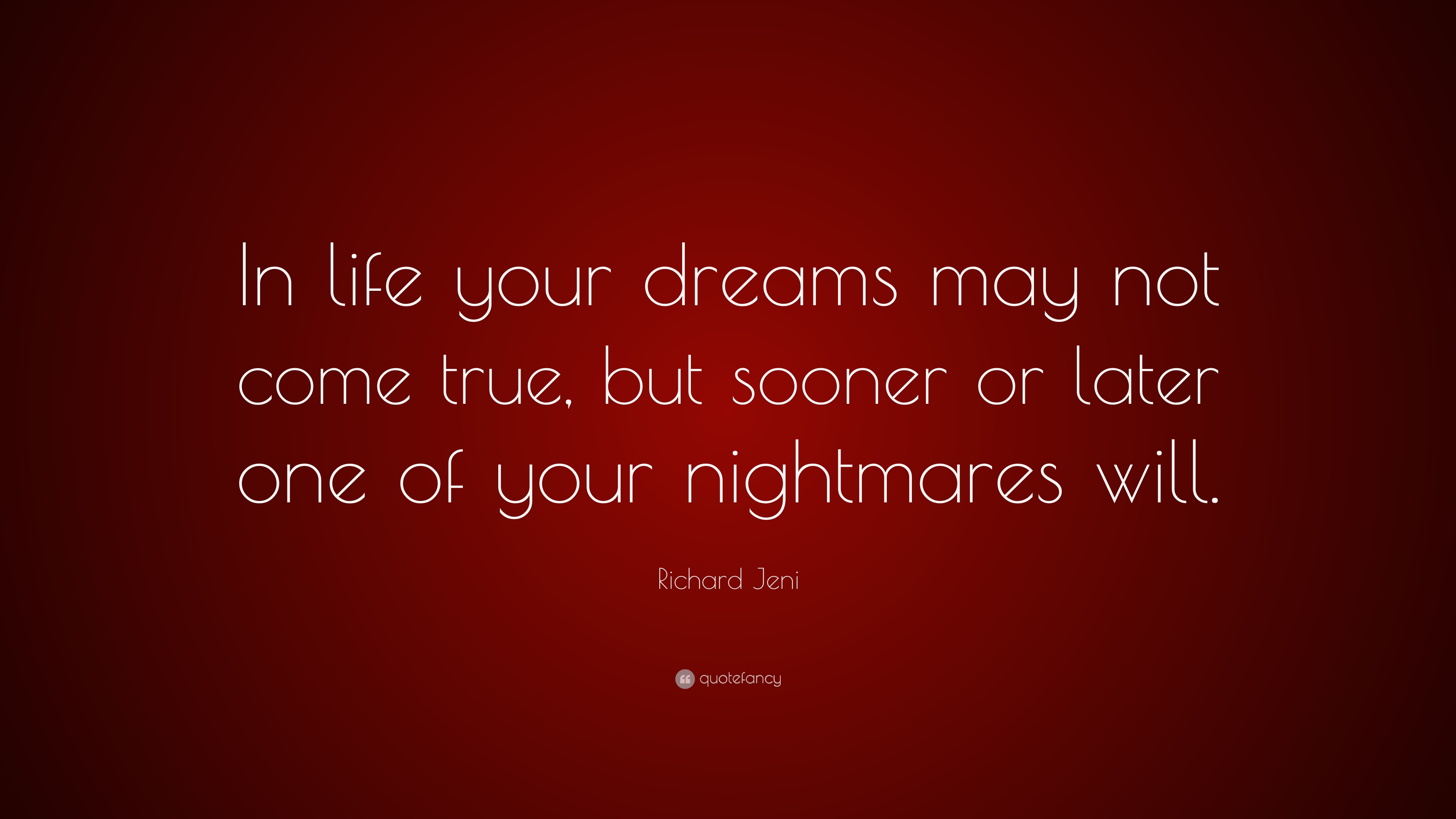 Richard jeni quote in life your dreams may not come true but richard jeni quote in life your dreams may not come true but sooner altavistaventures Image collections