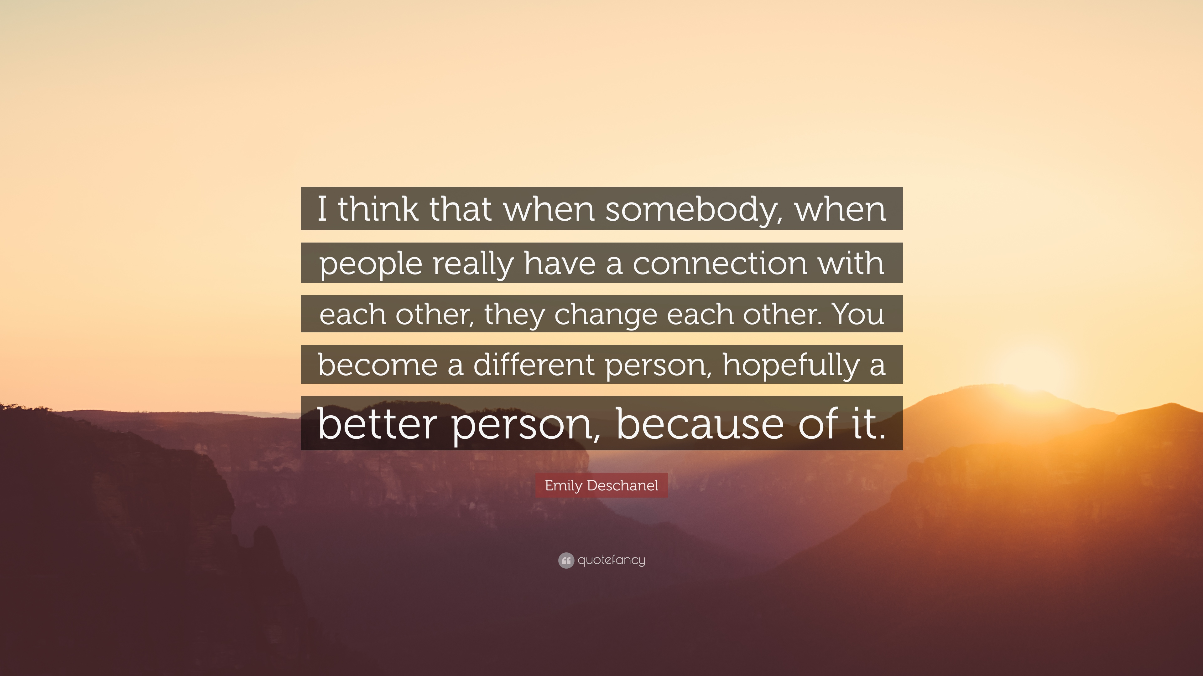 Emily Deschanel Quote I Think That When Somebody When People
