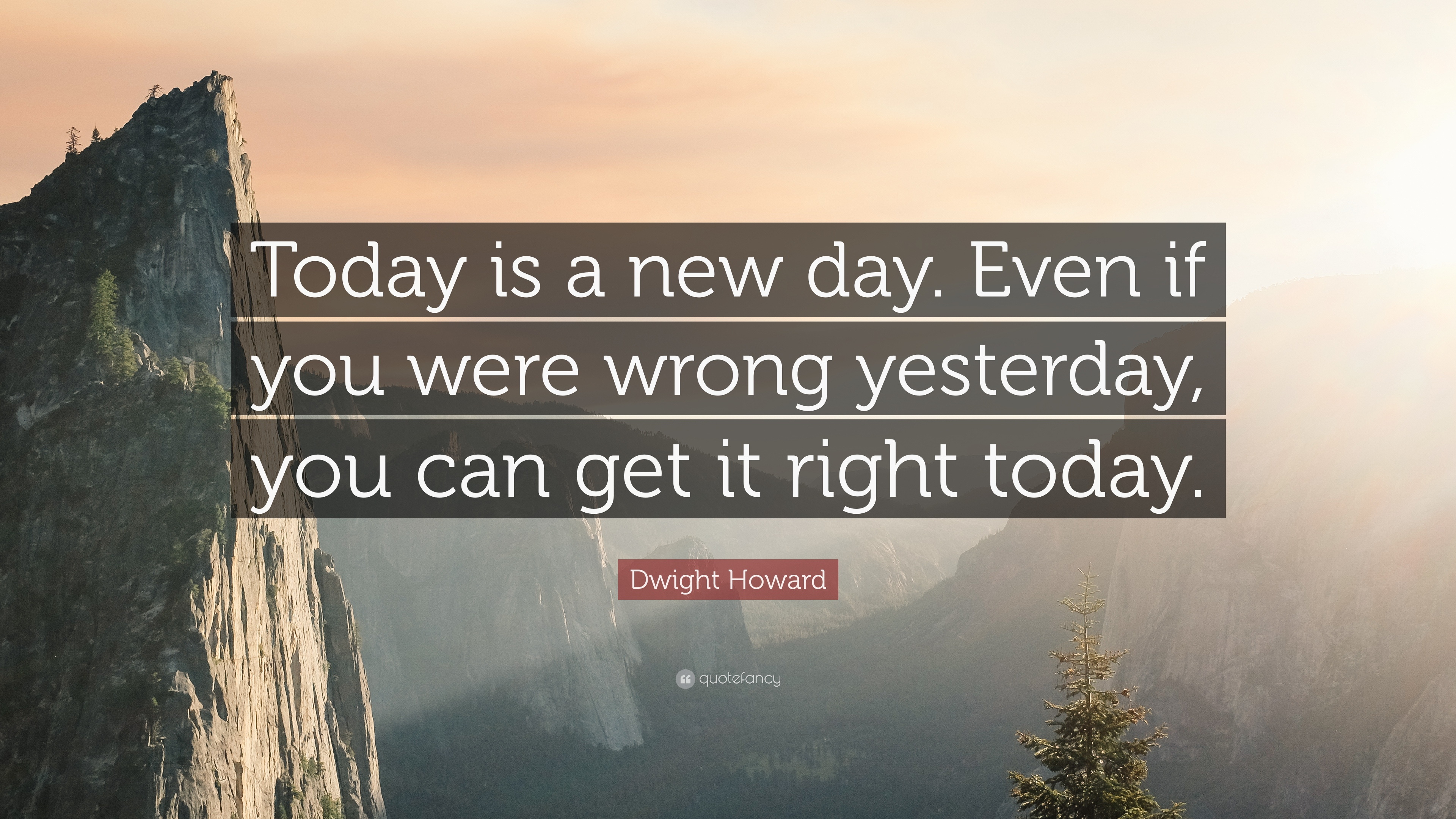 "Dwight Howard Quote: ""Today Is A New Day. Even If You Were"