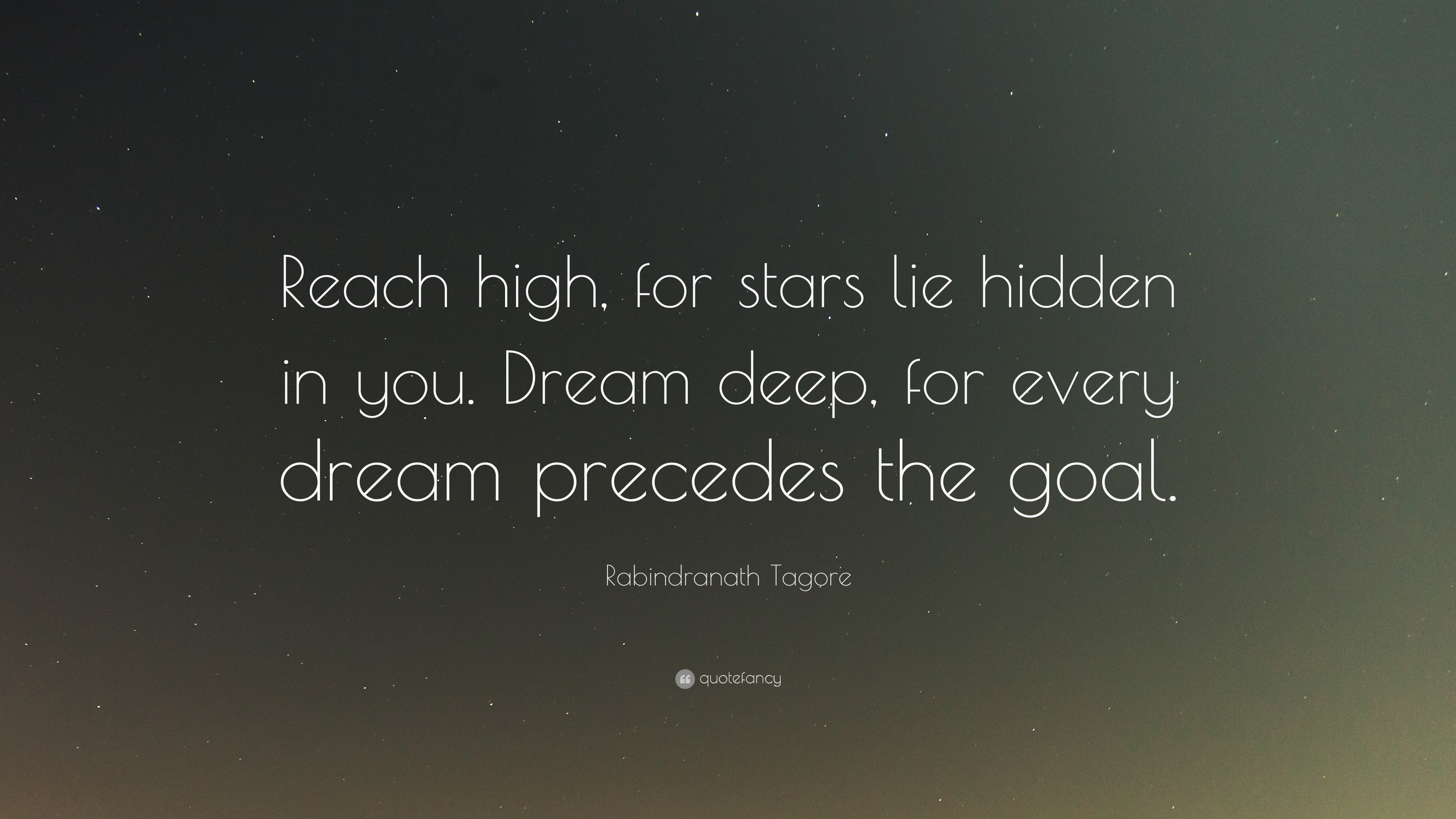 "Deep Quotes: Rabindranath Tagore Quote: ""Reach High, For Stars Lie"