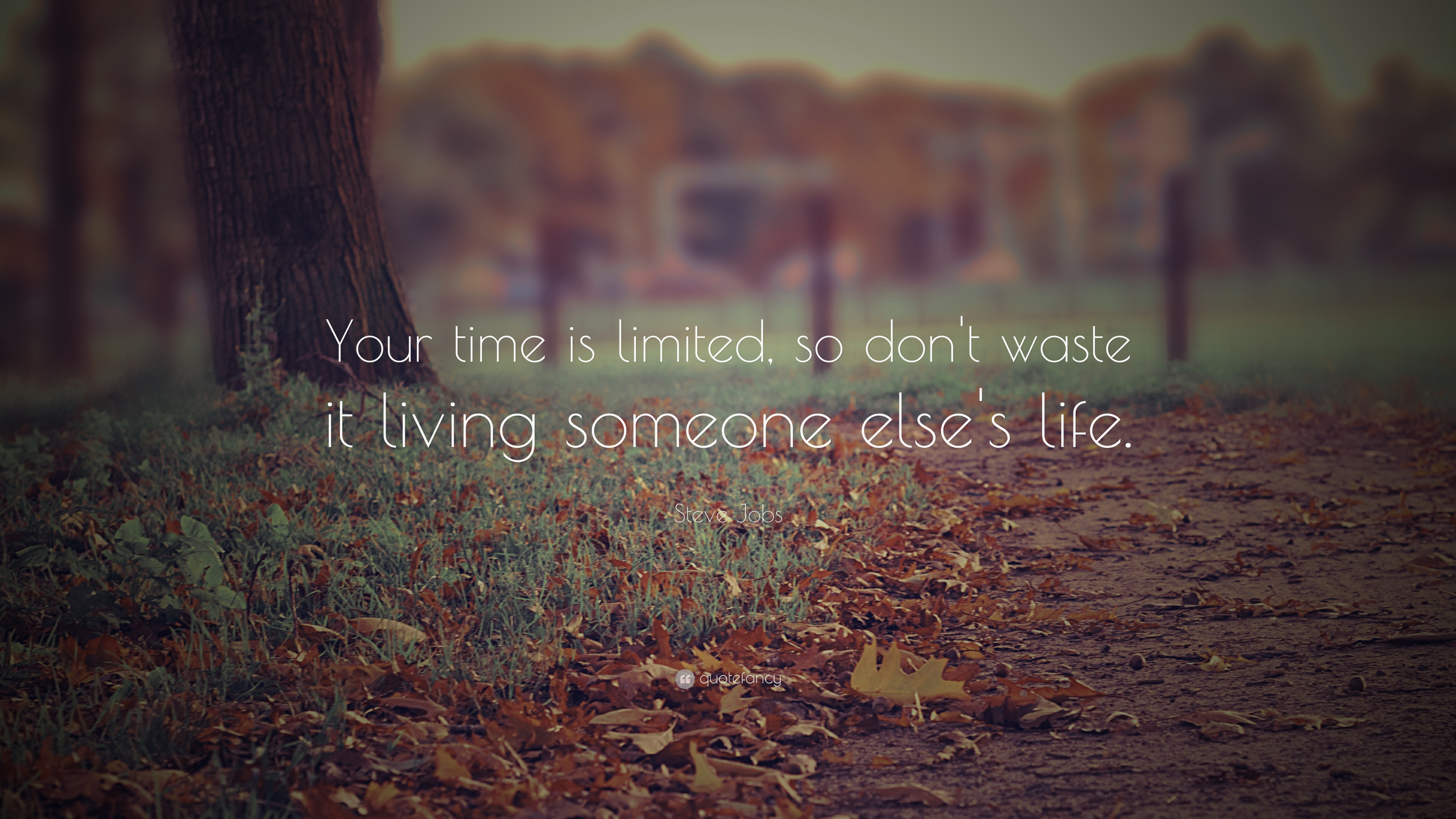 Steve Jobs Quote Your Time Is Limited So Dont Waste It Living