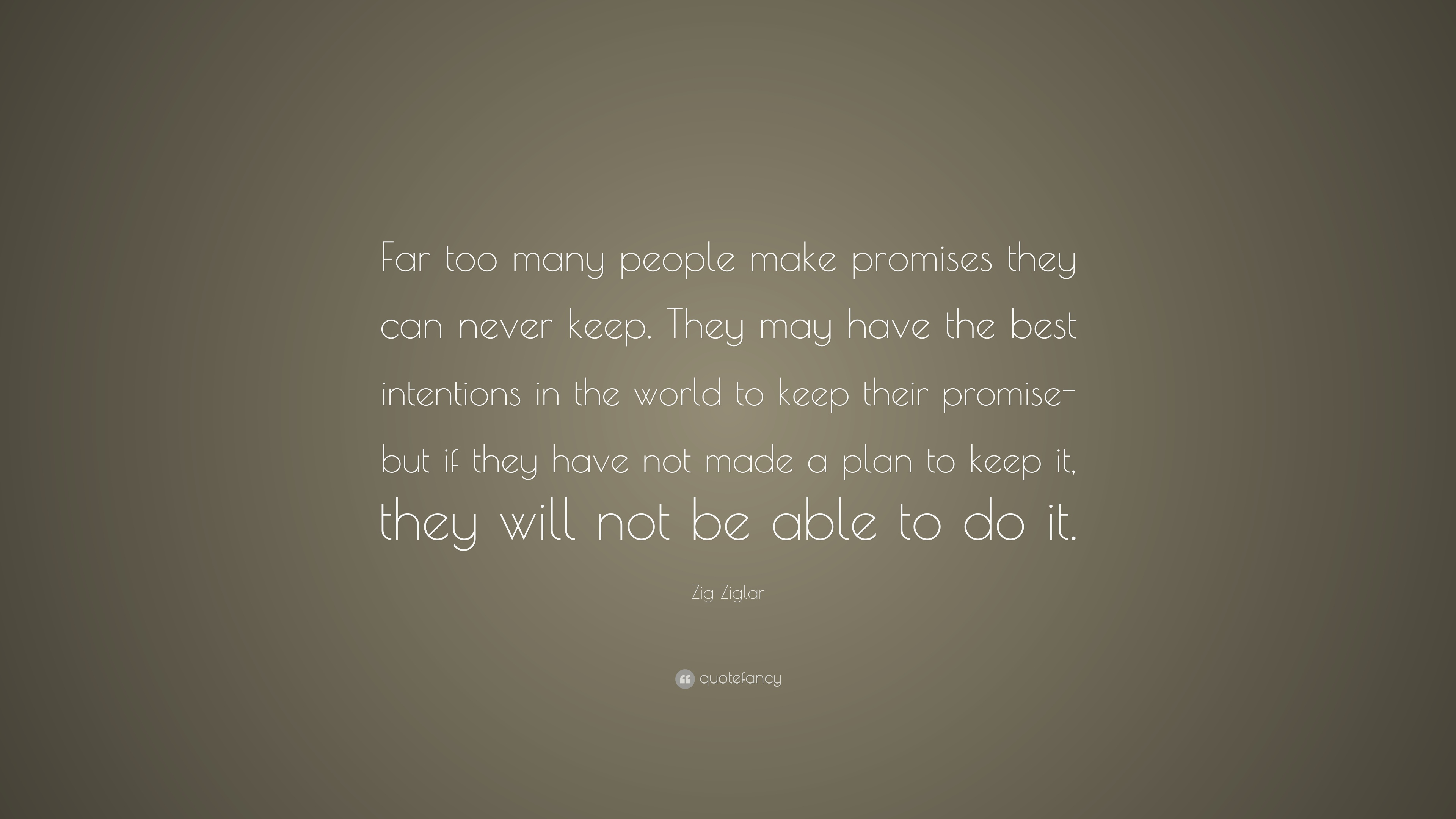 Zig Ziglar Quote Far Too Many People Make Promises They Can Never