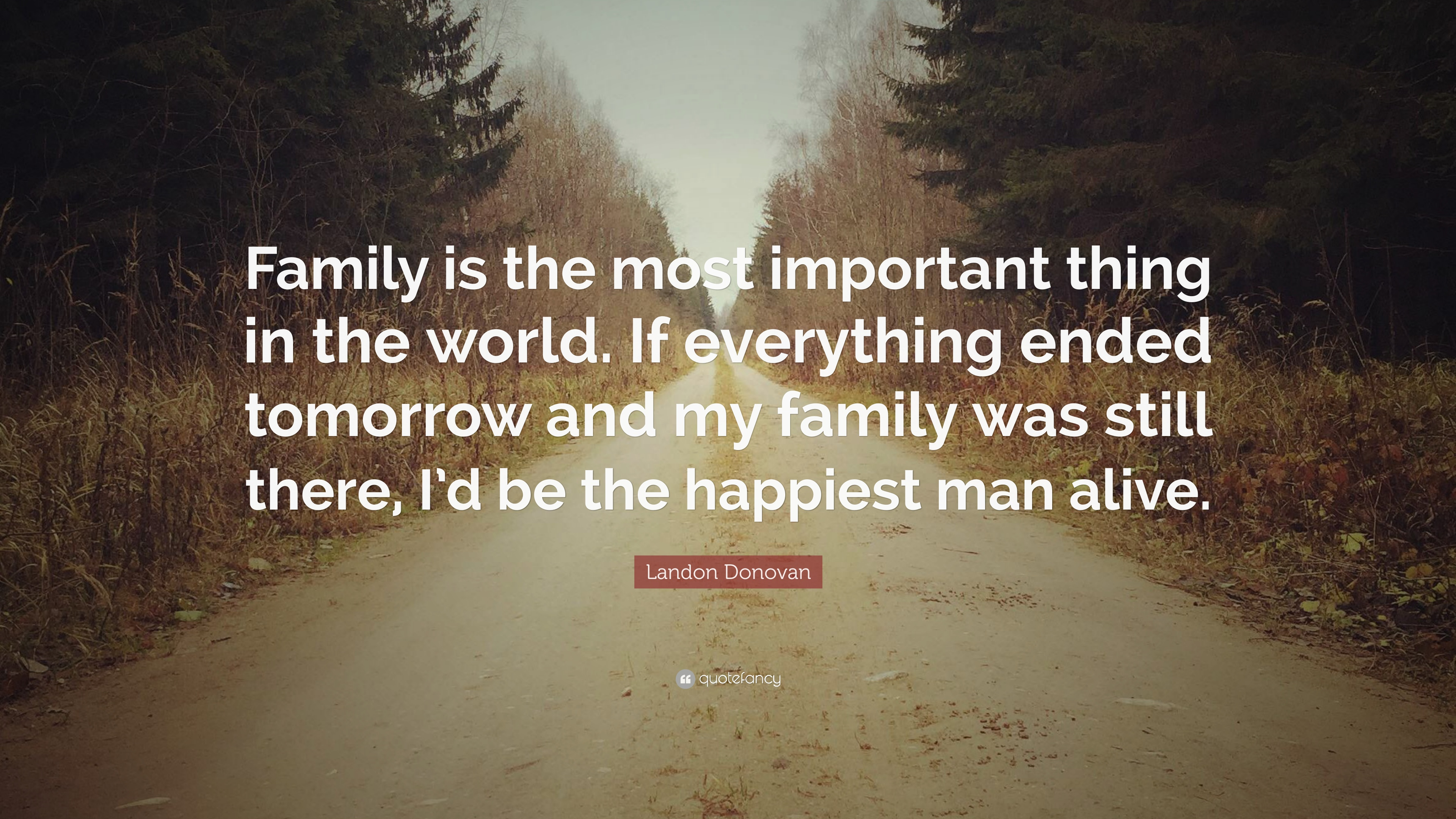 Landon Donovan Quote Family Is The Most Important Thing In The