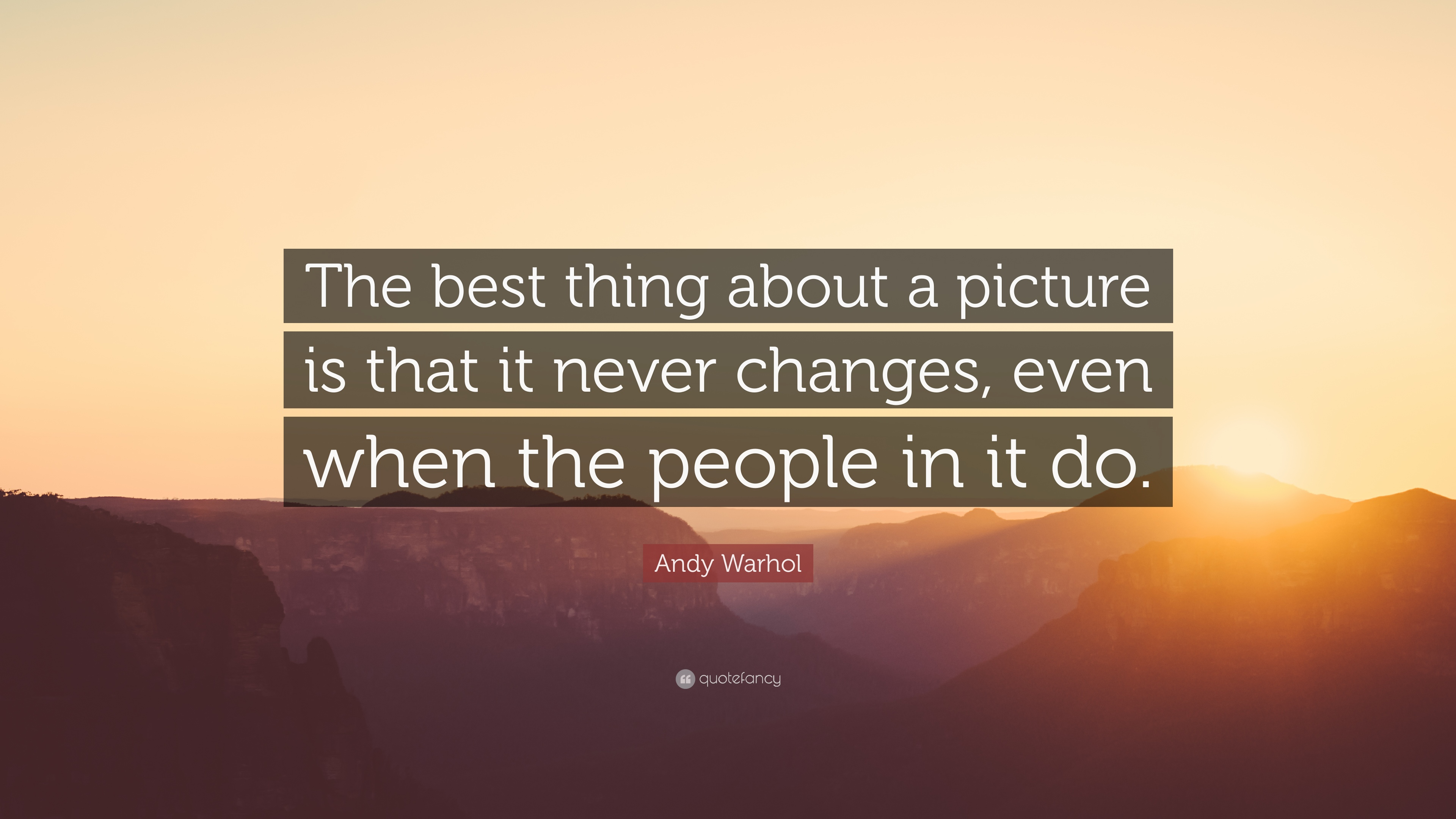 "Andy Warhol Quotes Andy Warhol Quote ""The Best Thing About A Picture Is That It"