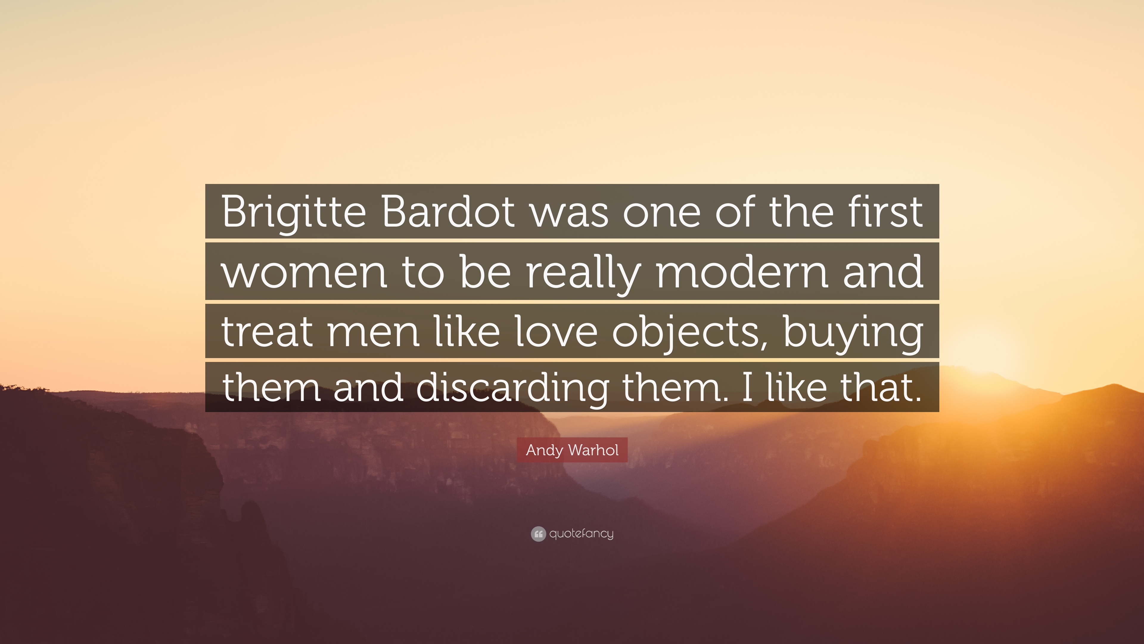 """Andy Warhol Quote: """"Brigitte Bardot was one of the first ..."""