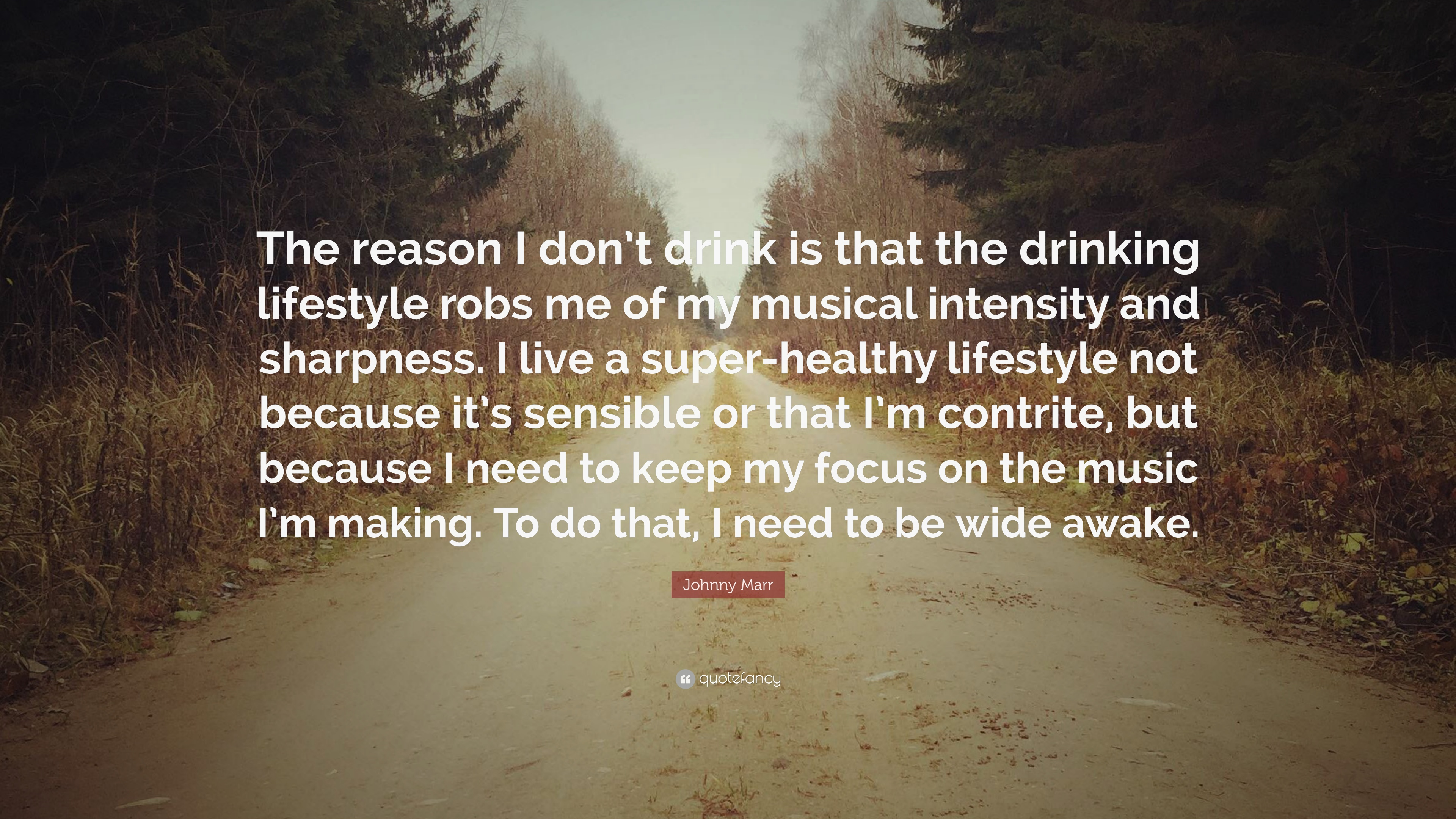 johnny marr quotes quotefancy johnny marr quote the reason i don t drink is that the drinking