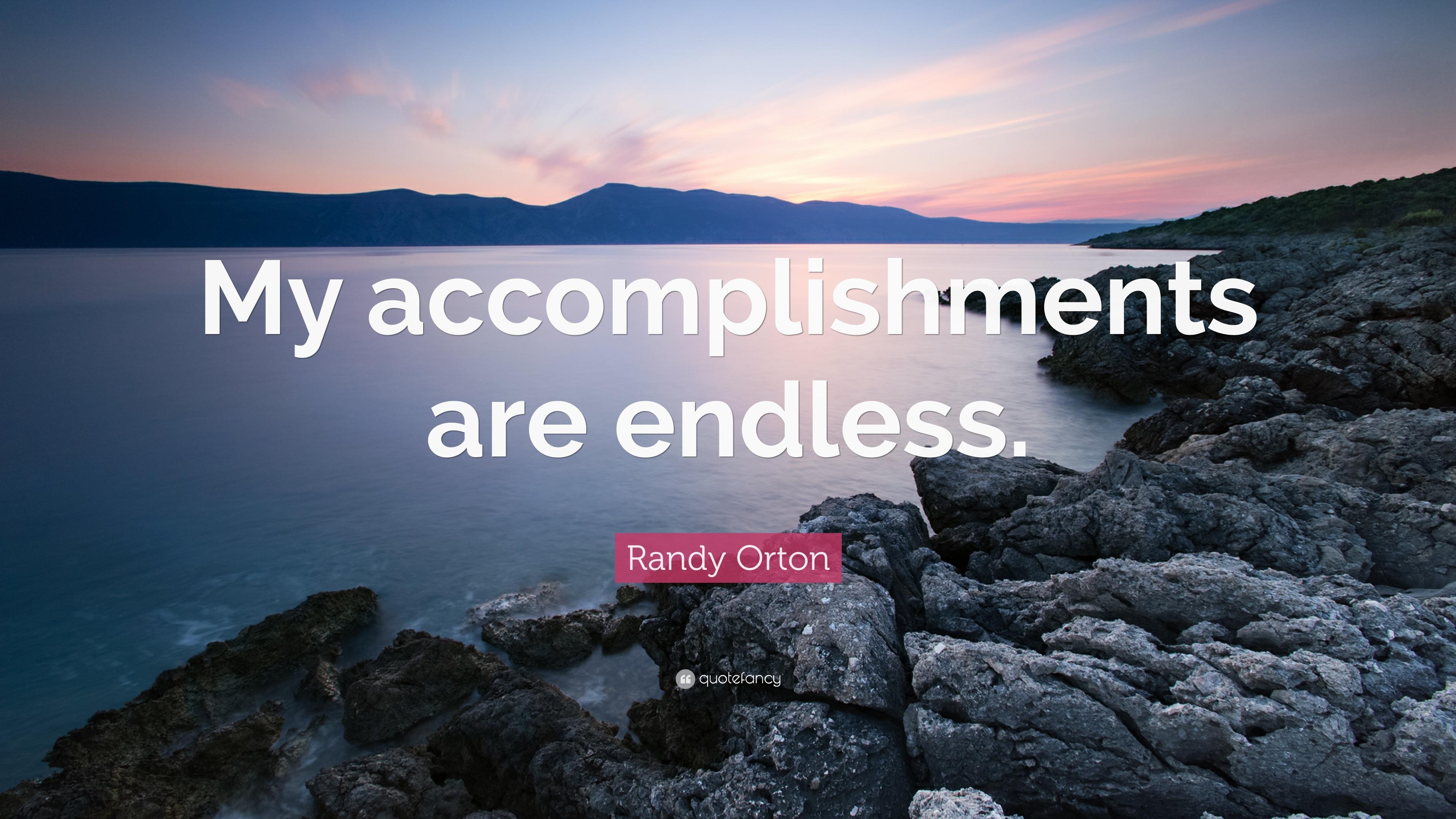 randy orton quote my accomplishments are endless  randy orton quote my accomplishments are endless
