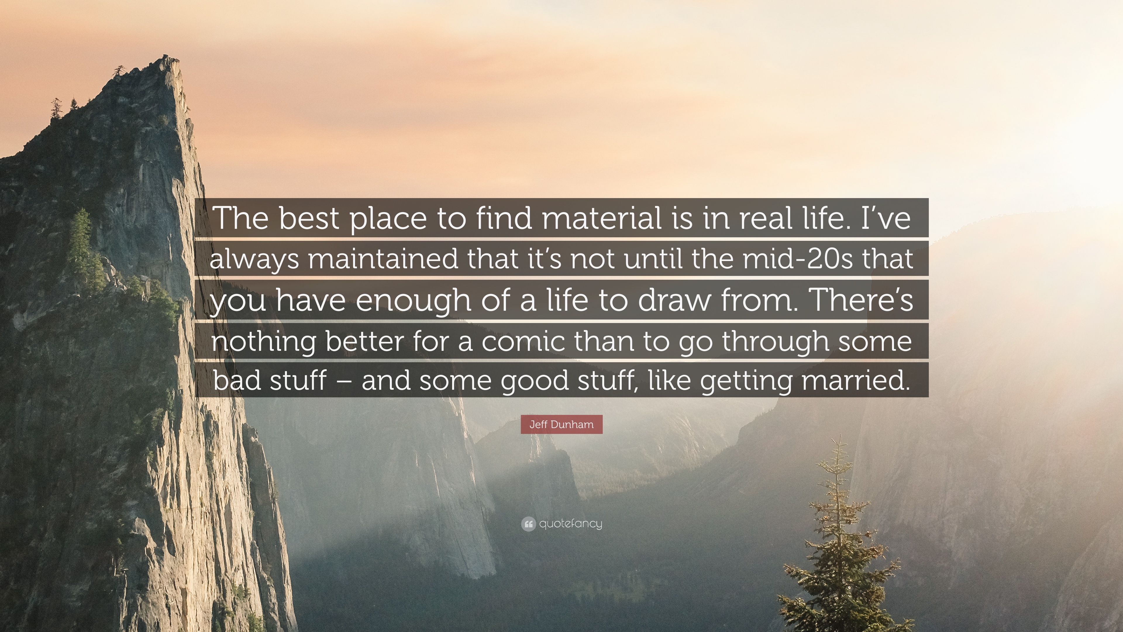 Jeff Dunham Quote The Best Place To Find Material Is In Real Life