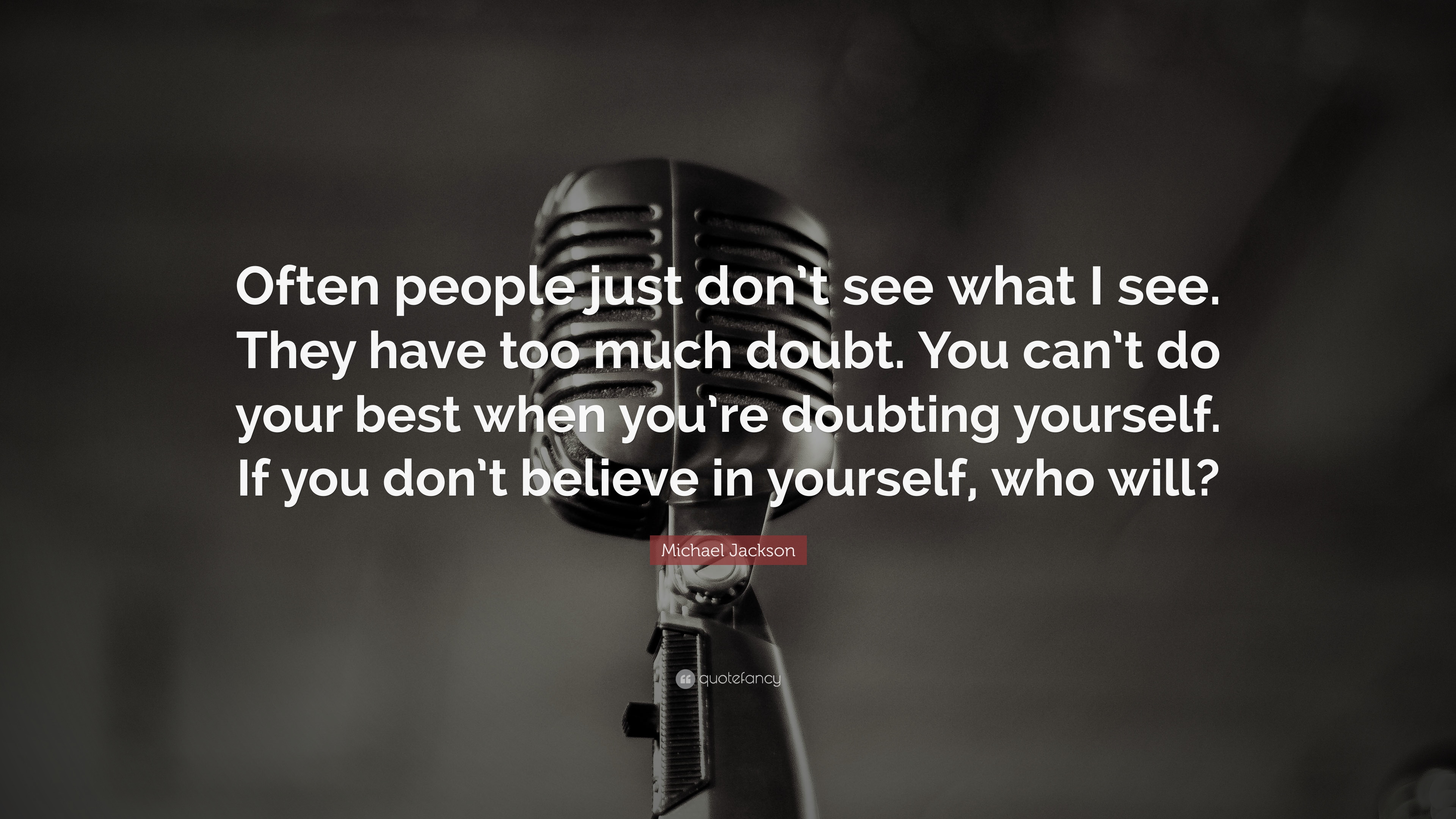 Michael Jackson Quote Often People Just Dont See What I See They