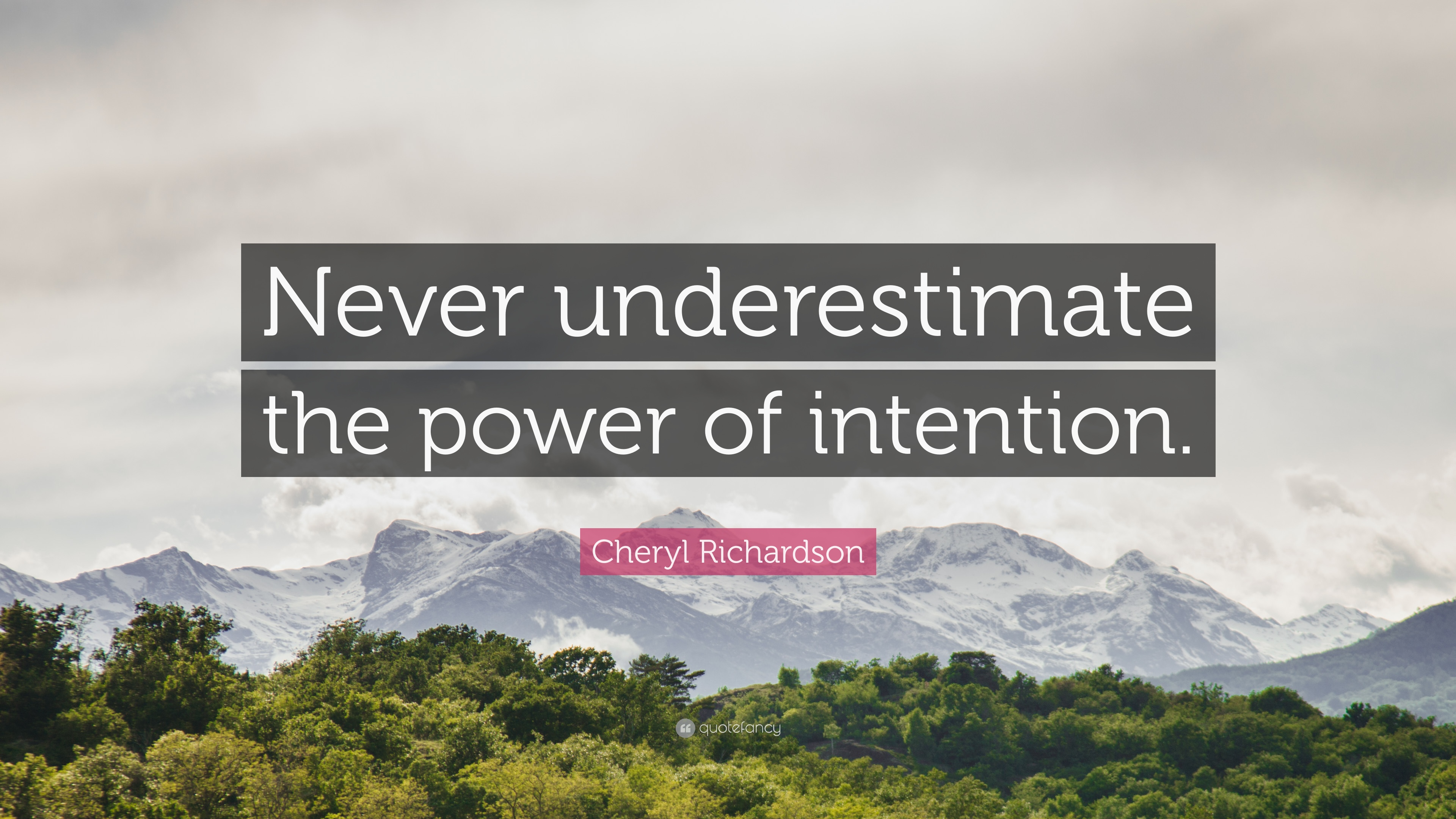 Cheryl Richardson Quote Never Underestimate The Power Of Intention