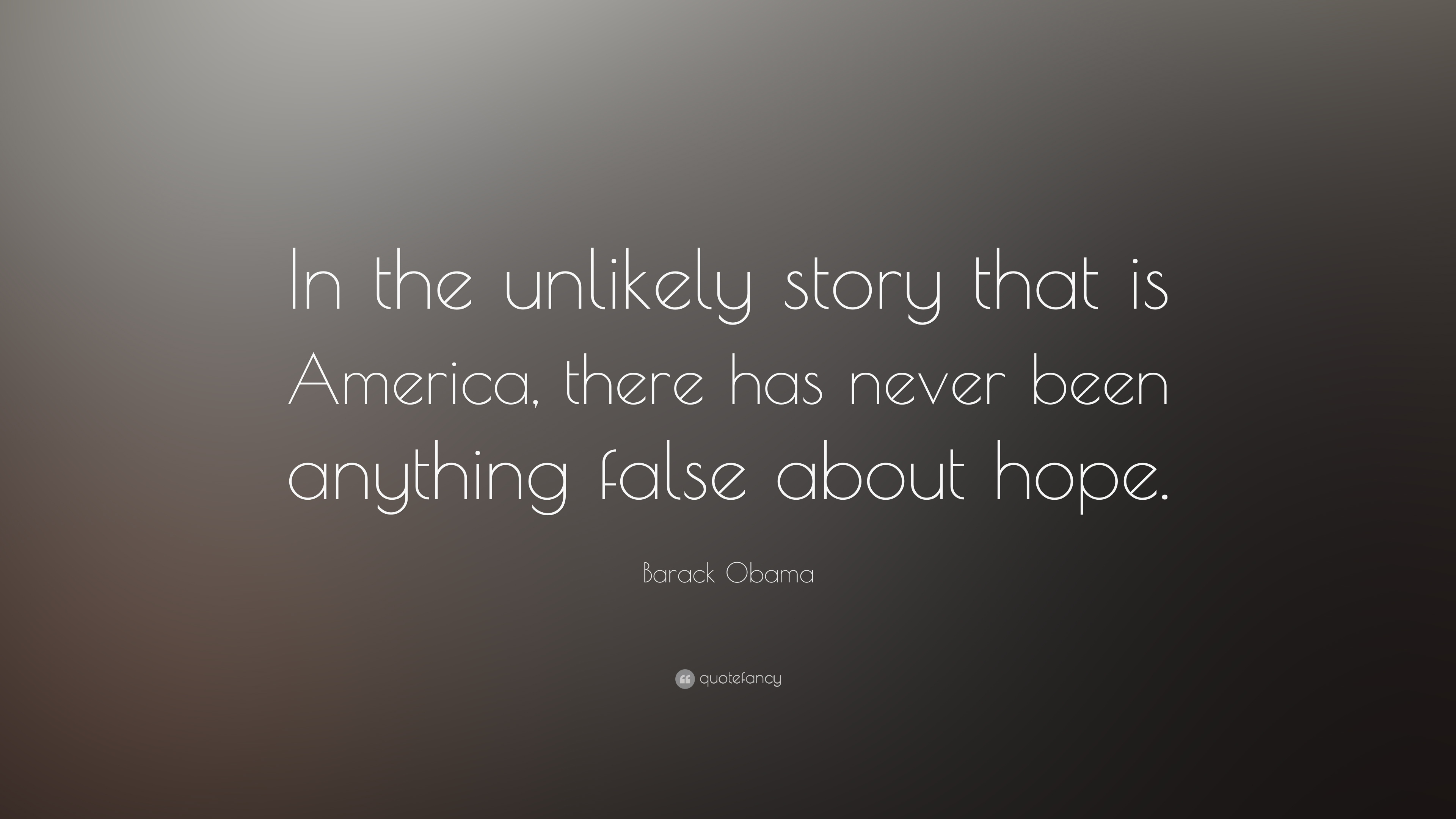 "Barack Obama Quote: ""In The Unlikely Story That Is America"