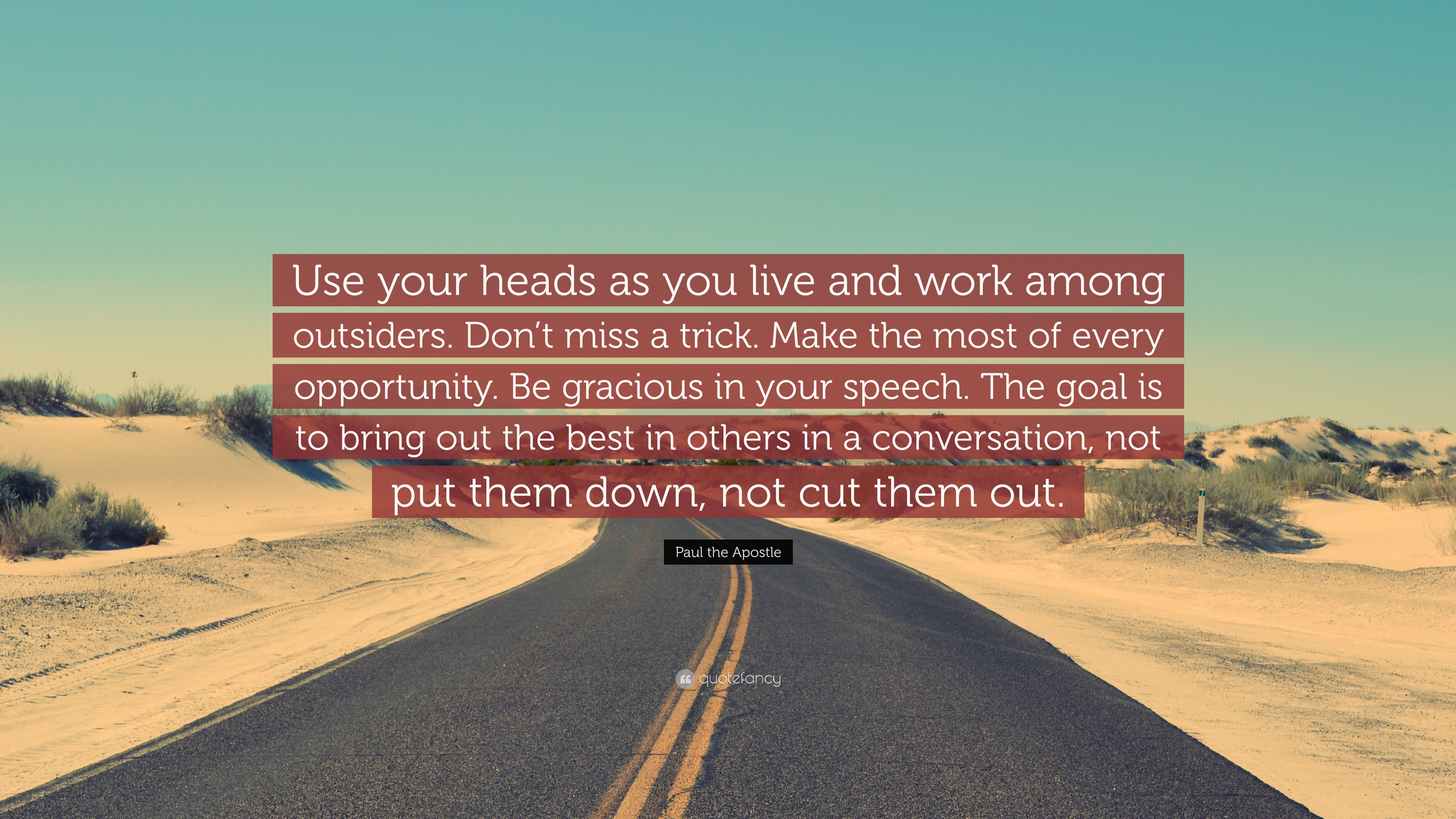 Paul the apostle quote use your heads as you live and work among outsiders