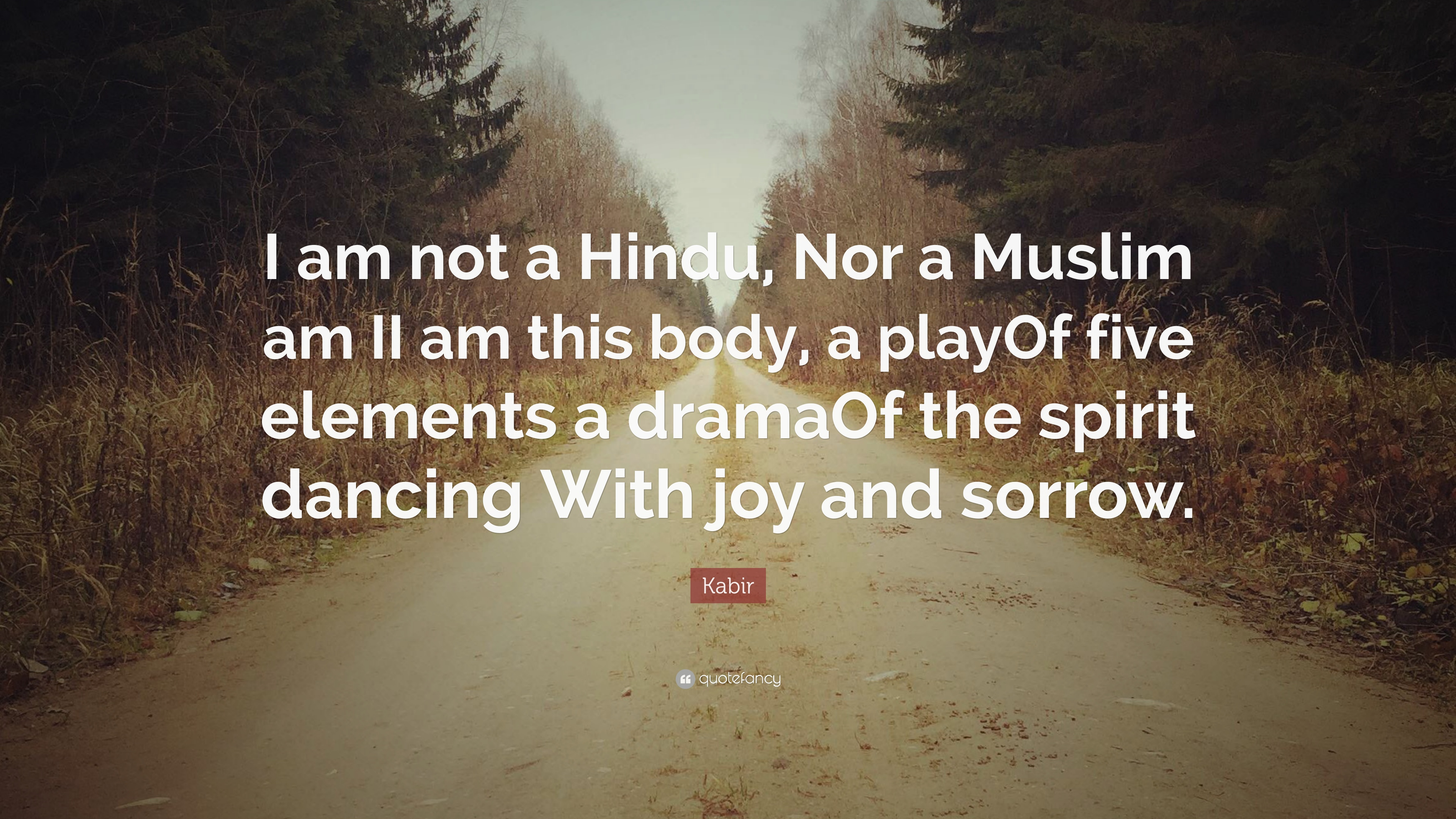 Kabir Quote: U201cI Am Not A Hindu, Nor A Muslim Am II Am
