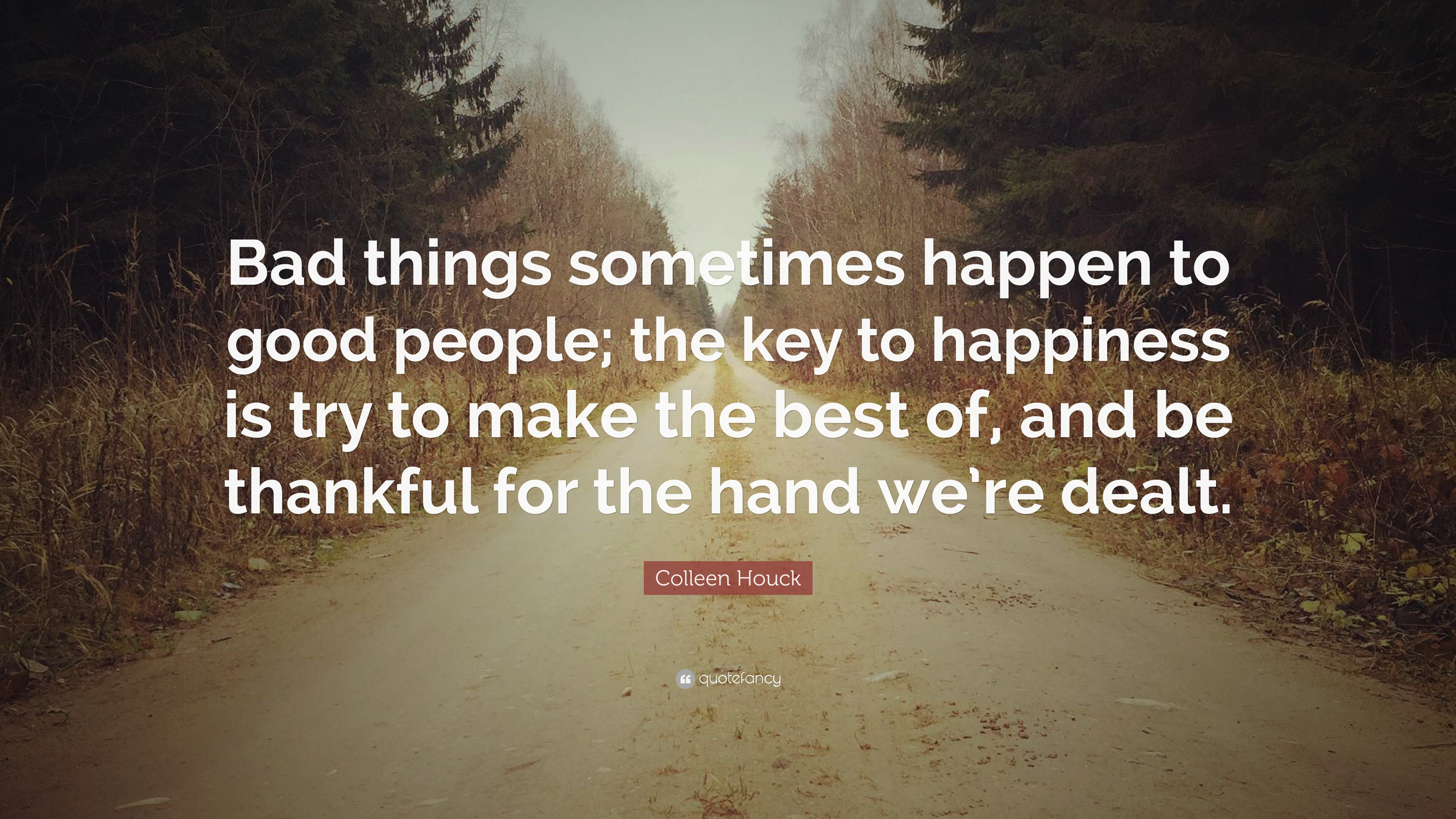 Colleen Houck Quote Bad Things Sometimes Happen To Good People