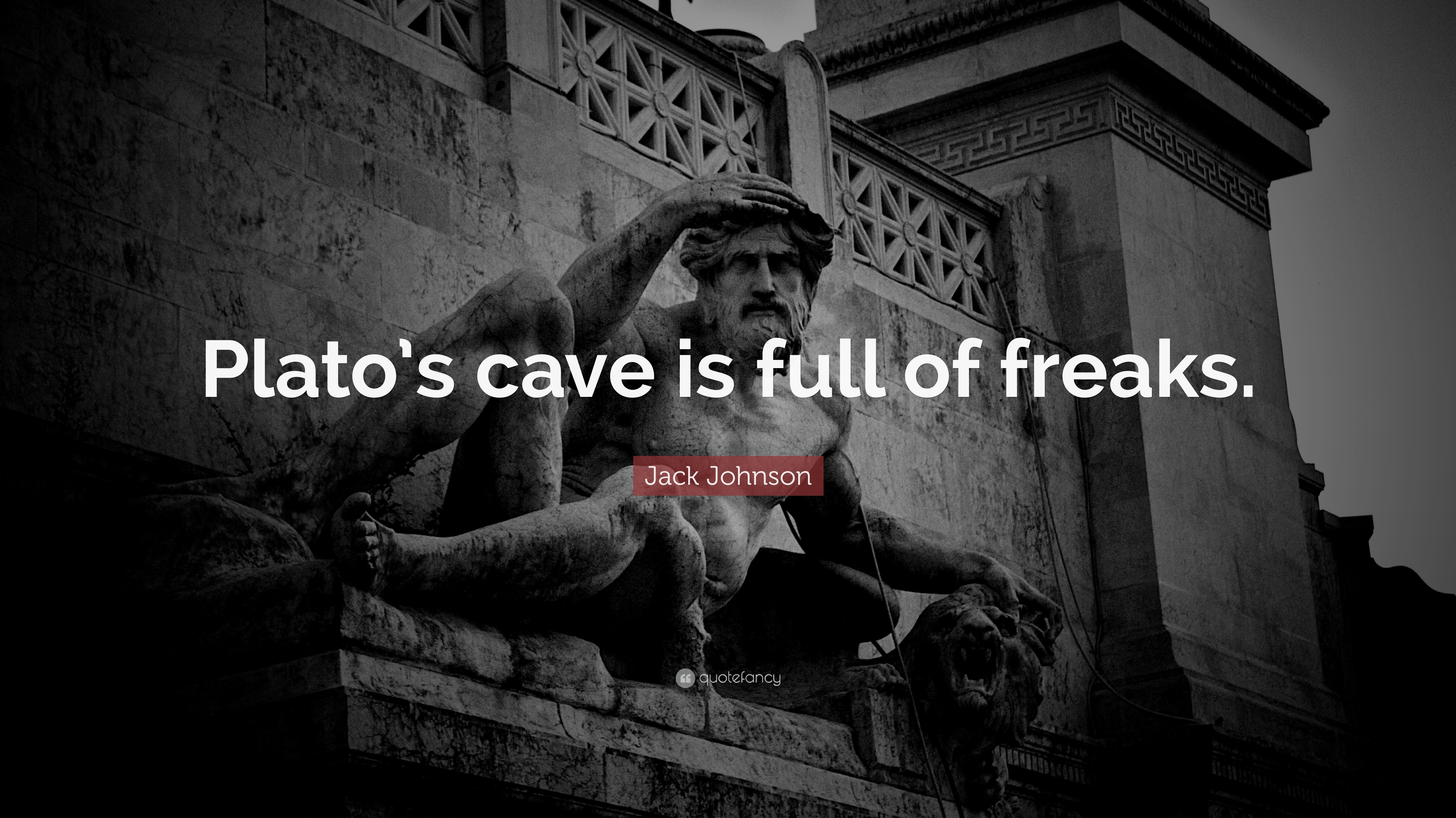 "Jack Johnson Quote: ""Plato's cave is full of freaks."" (9 ..."
