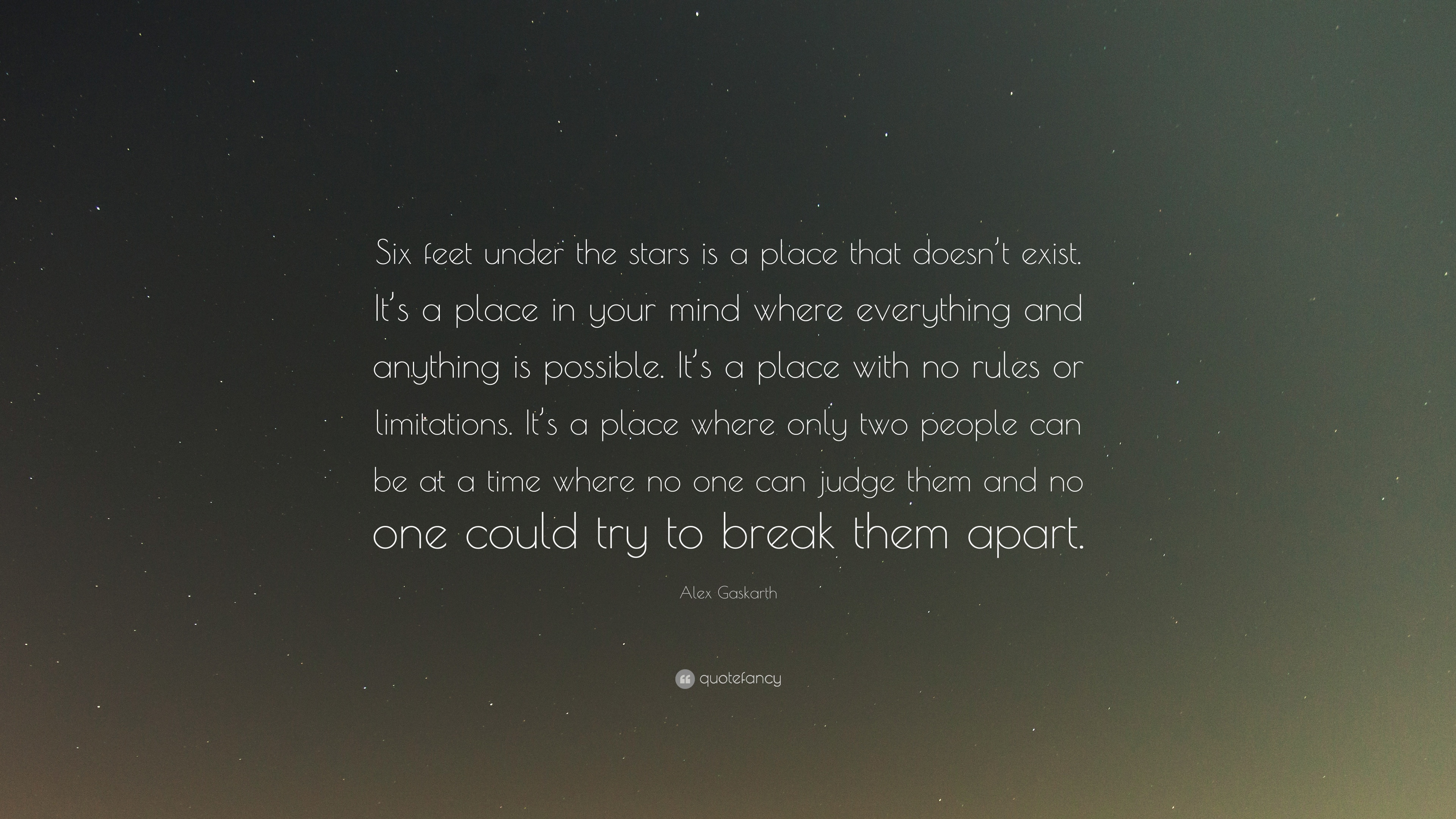 Alex gaskarth quote six feet under the stars is a place that doesn