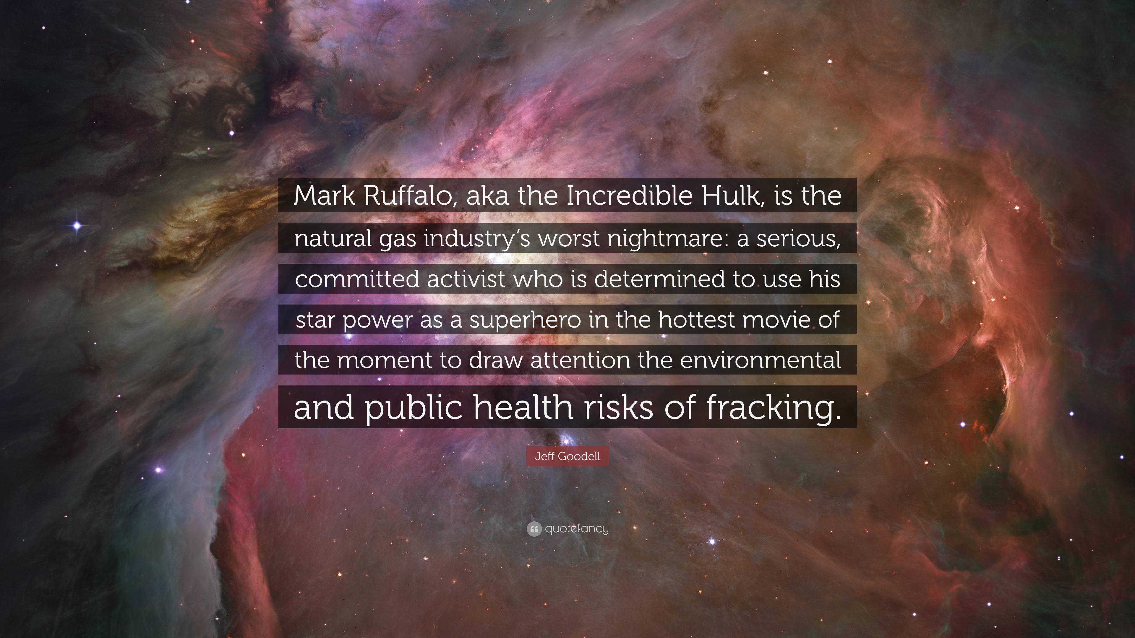 Hulk Quotes | Jeff Goodell Quote Mark Ruffalo Aka The Incredible Hulk Is The