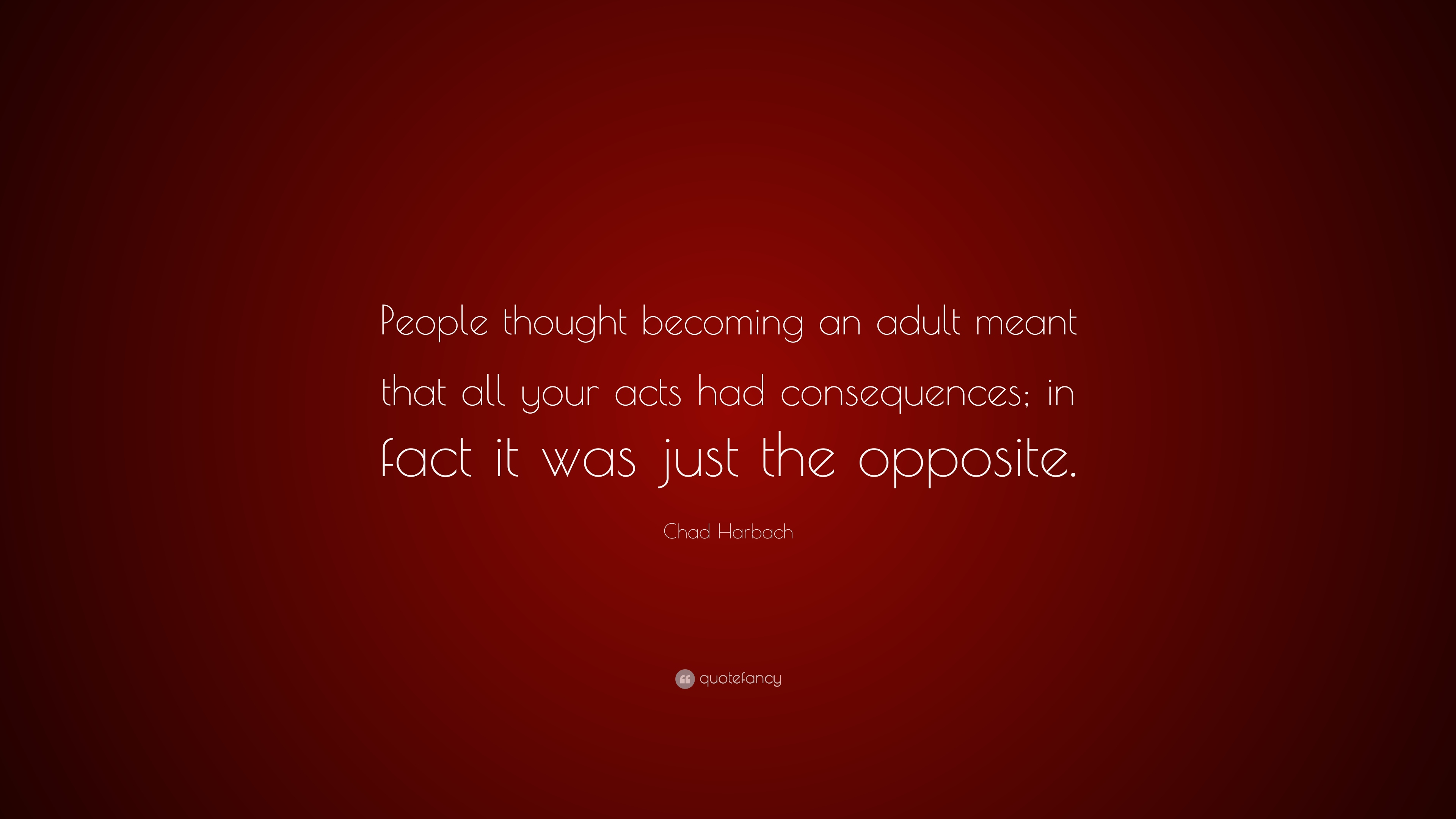 Chad Harbach Quote People Thought Becoming An Adult Meant That All