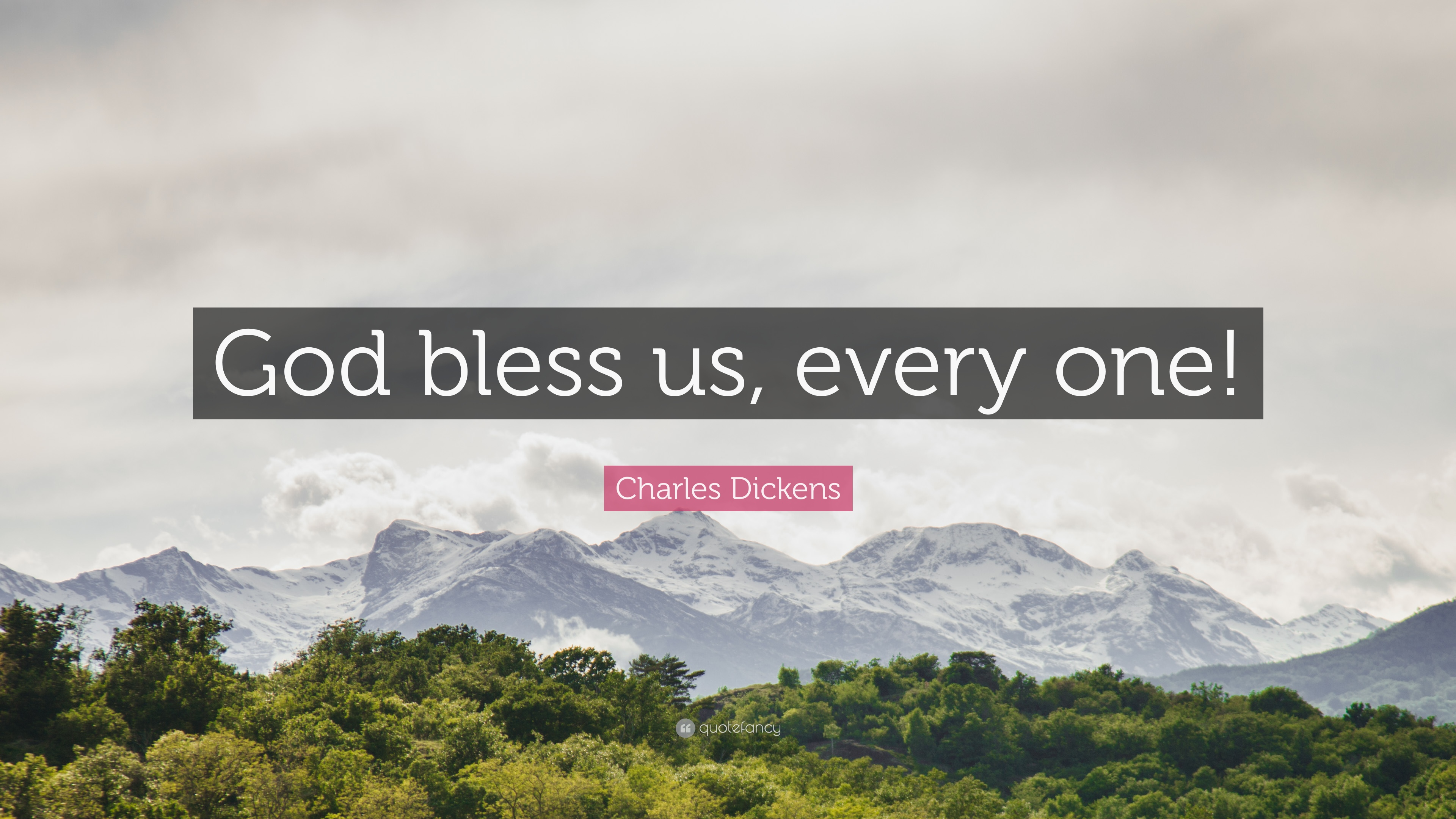 """Charles Dickens Quote: """"God Bless Us, Every One!"""" (10"""