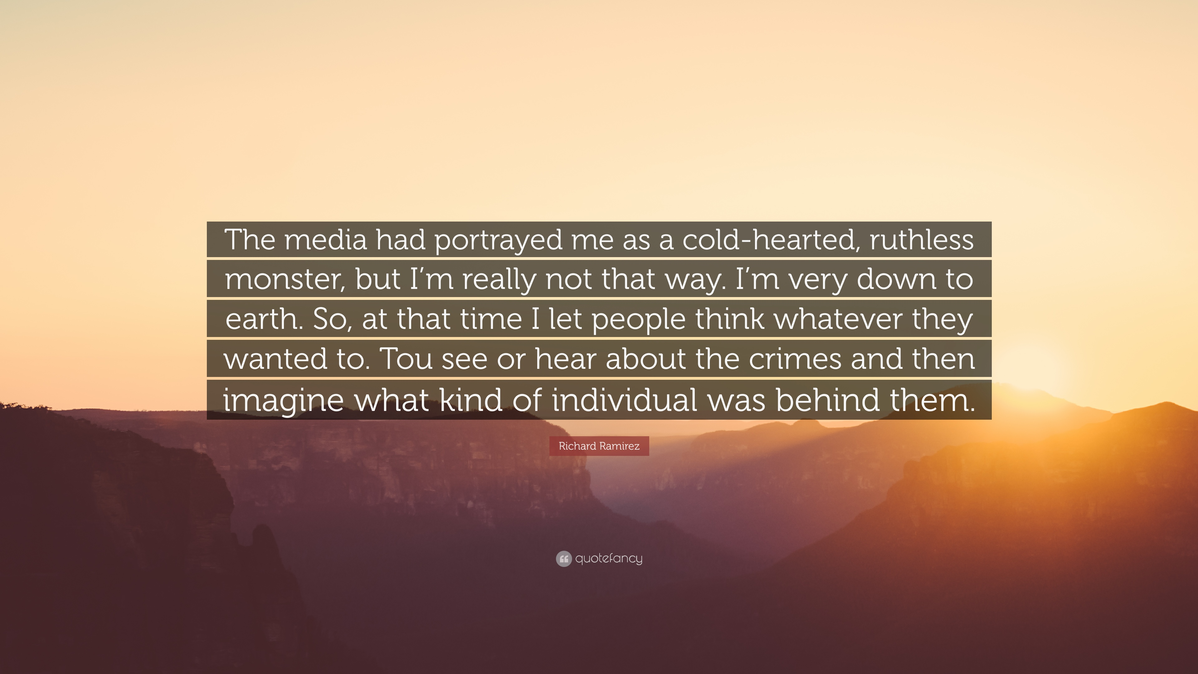 Richard Ramirez Quote The Media Had Portrayed Me As A Cold Hearted