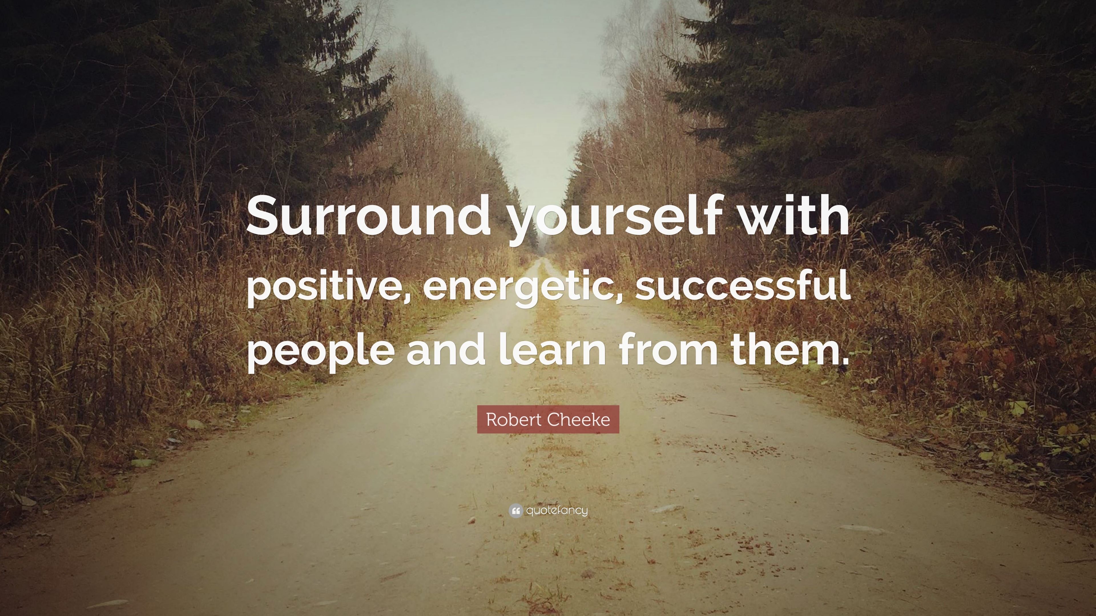 Robert Cheeke Quote Surround Yourself With Positive Energetic