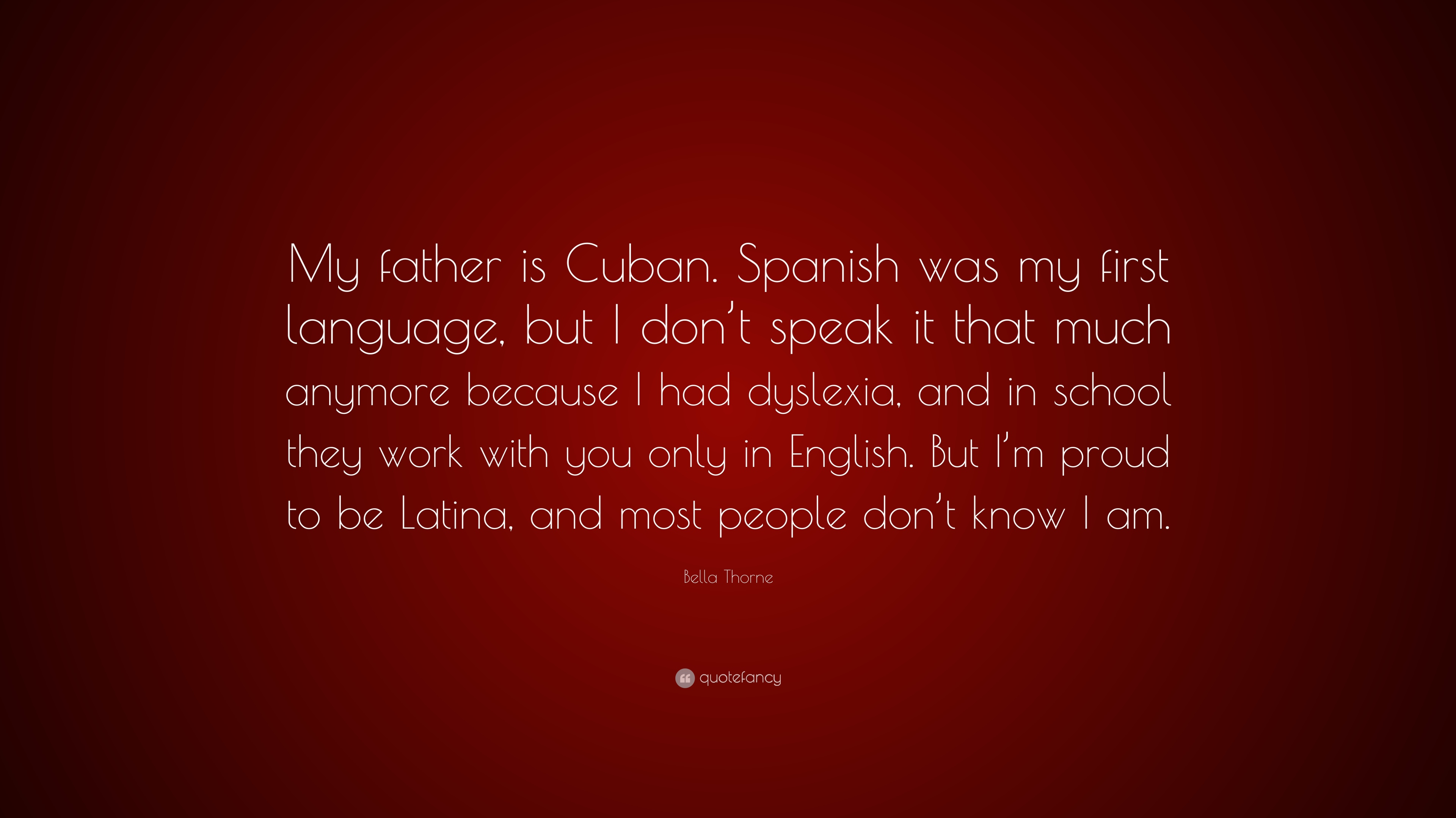 """Bella Thorne Quote: """"My Father Is Cuban. Spanish Was My"""