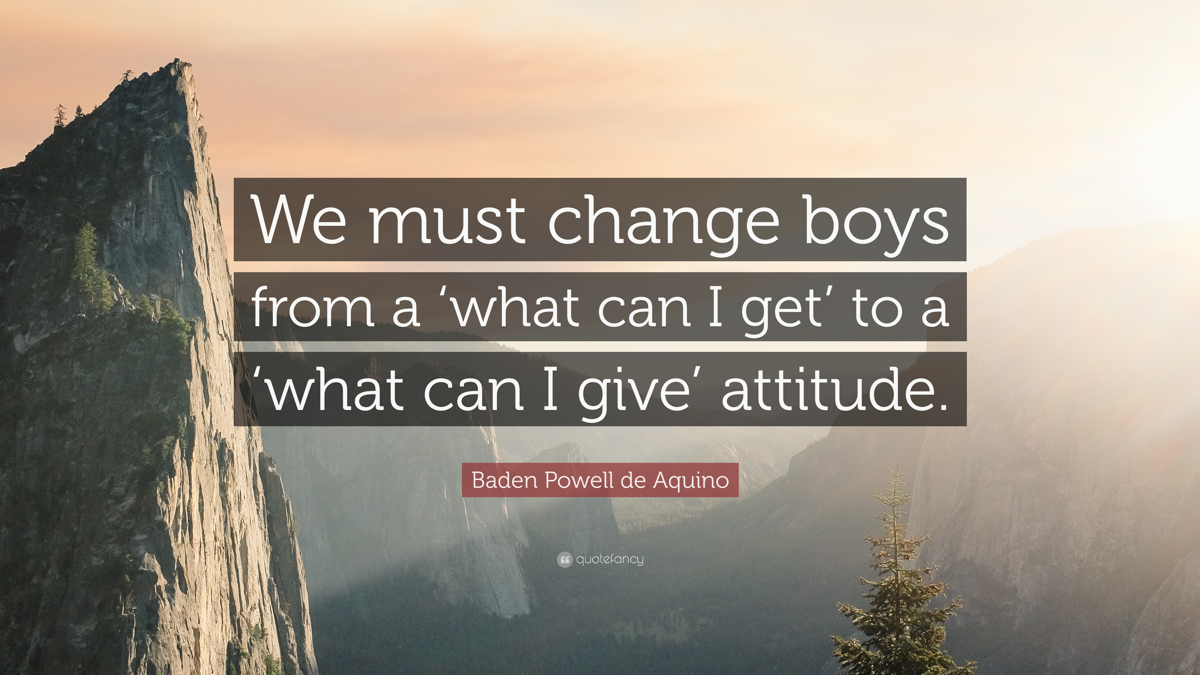 Baden Powell De Aquino Quote We Must Change Boys From A What Can