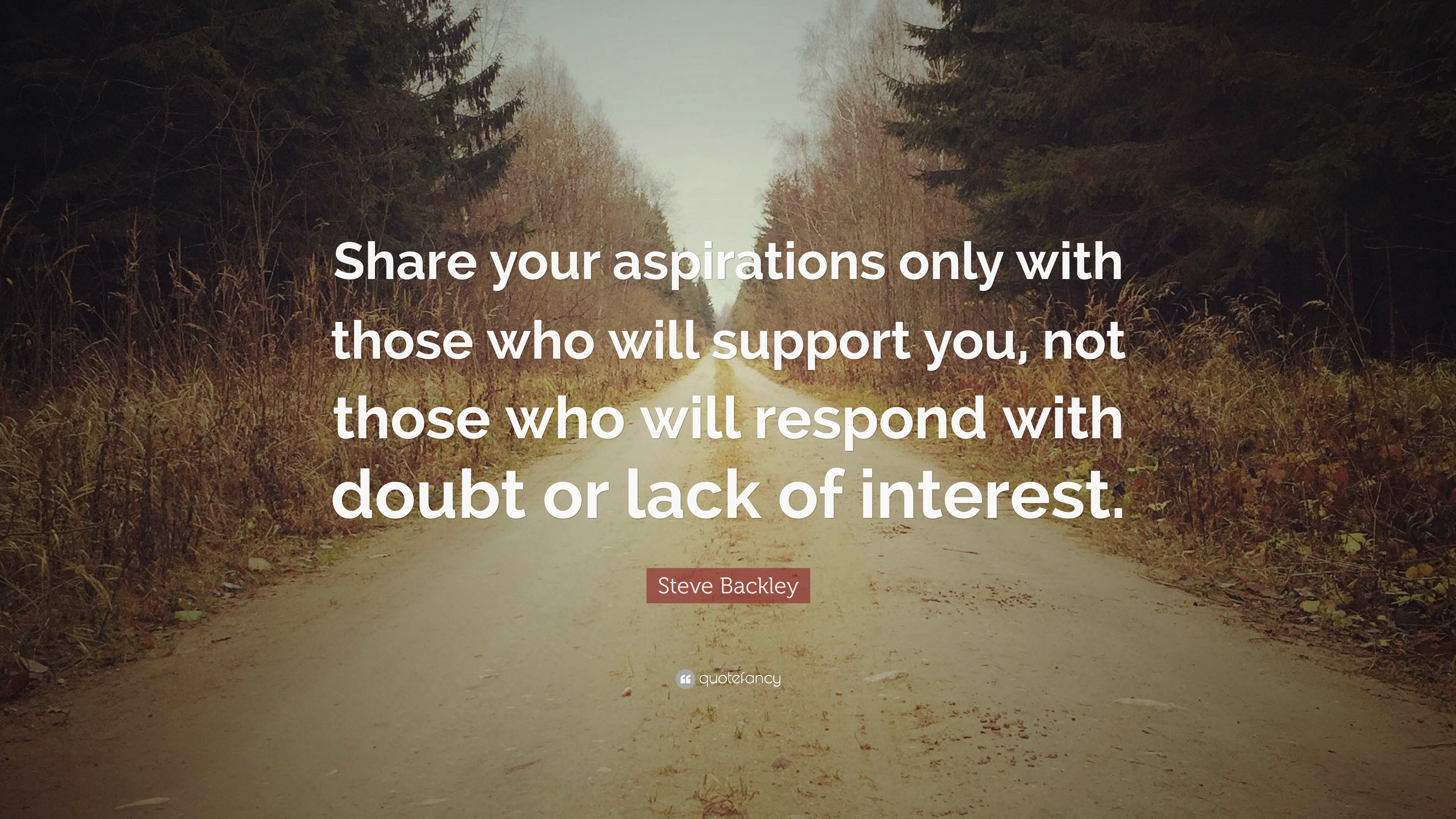 Steve Backley Quote Share Your Aspirations Only With Those Who