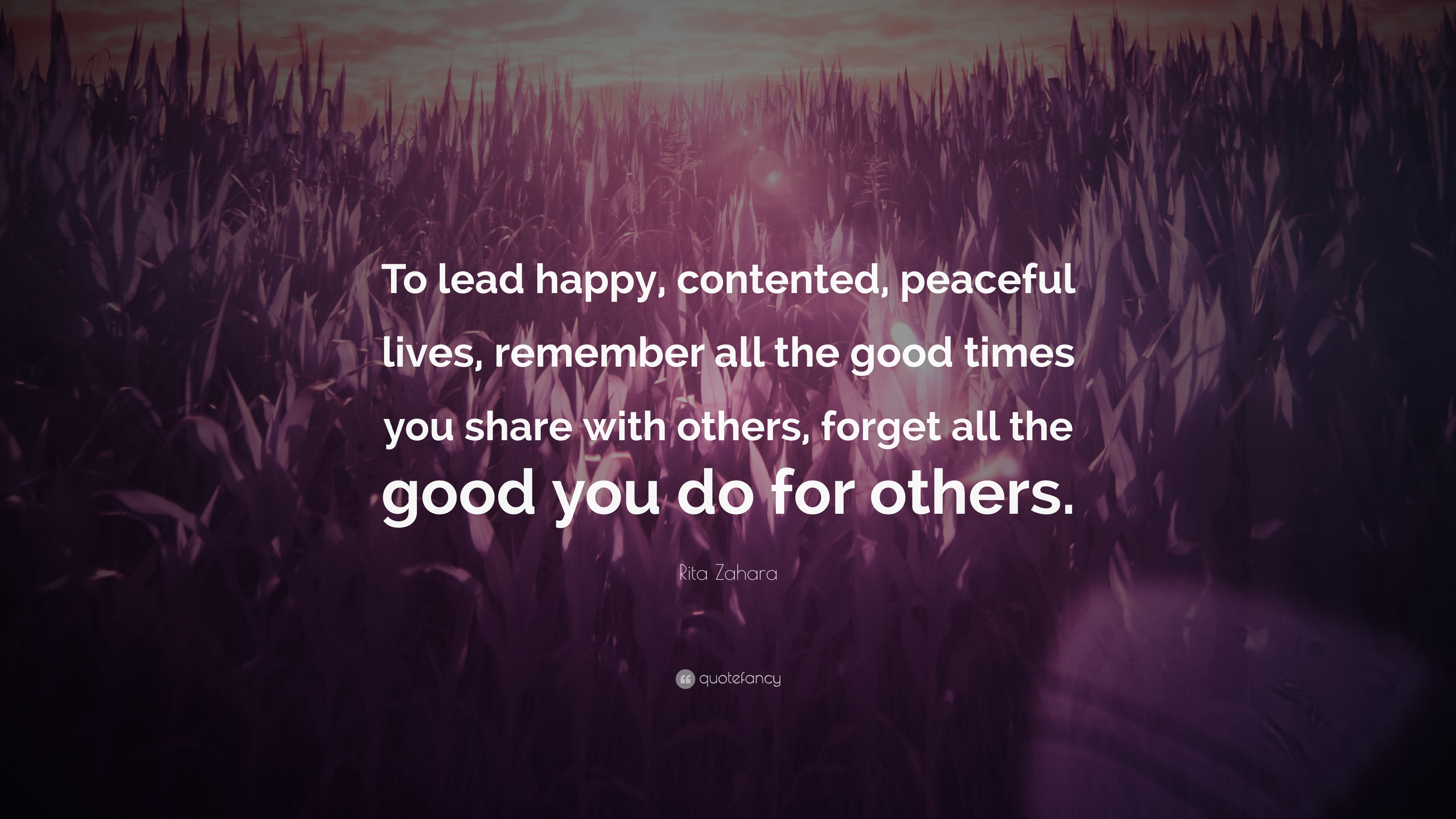 Rita Zahara Quote To Lead Happy Contented Peaceful Lives