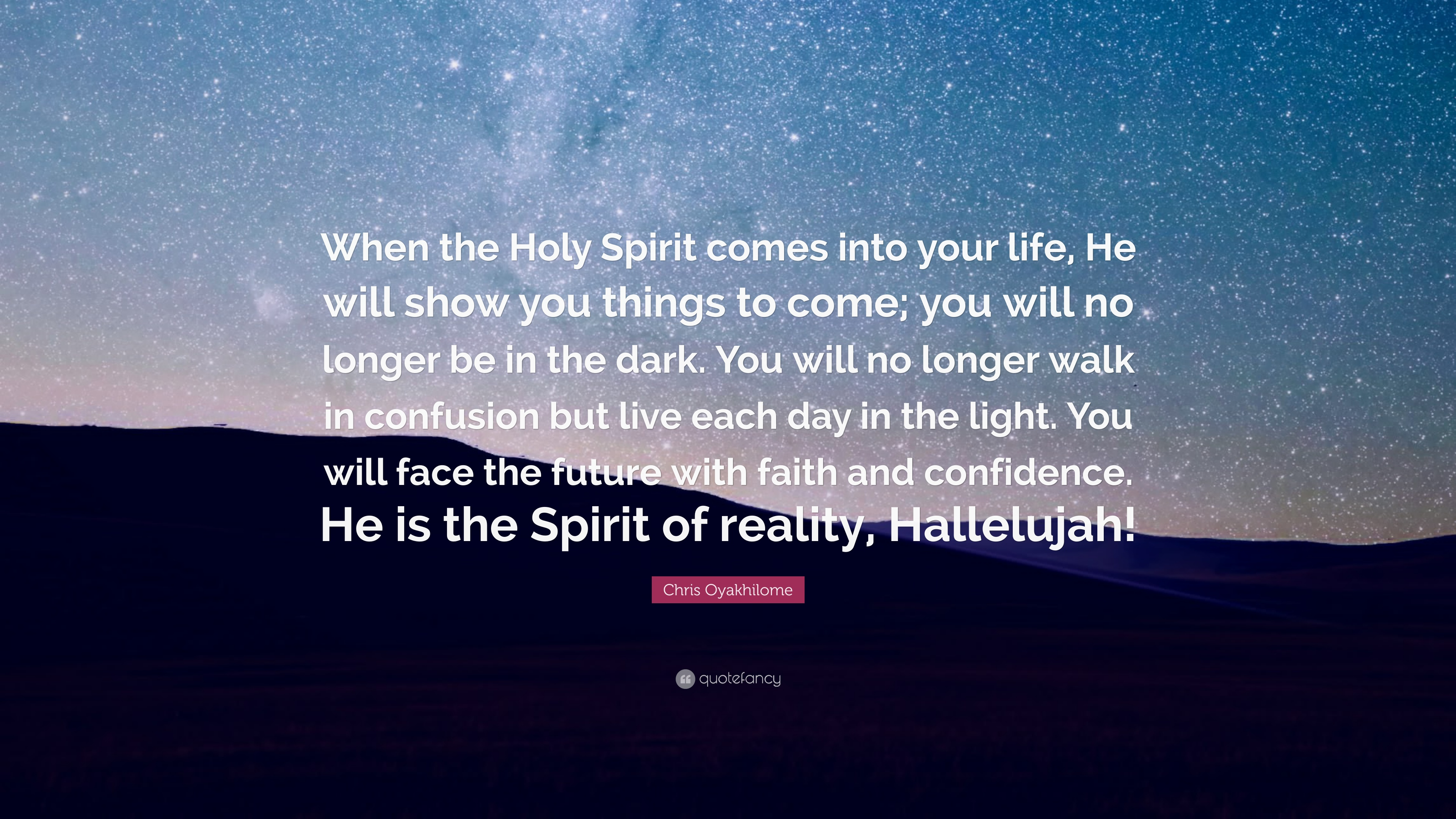 """Chris Oyakhilome Quote: """"When The Holy Spirit Comes Into"""