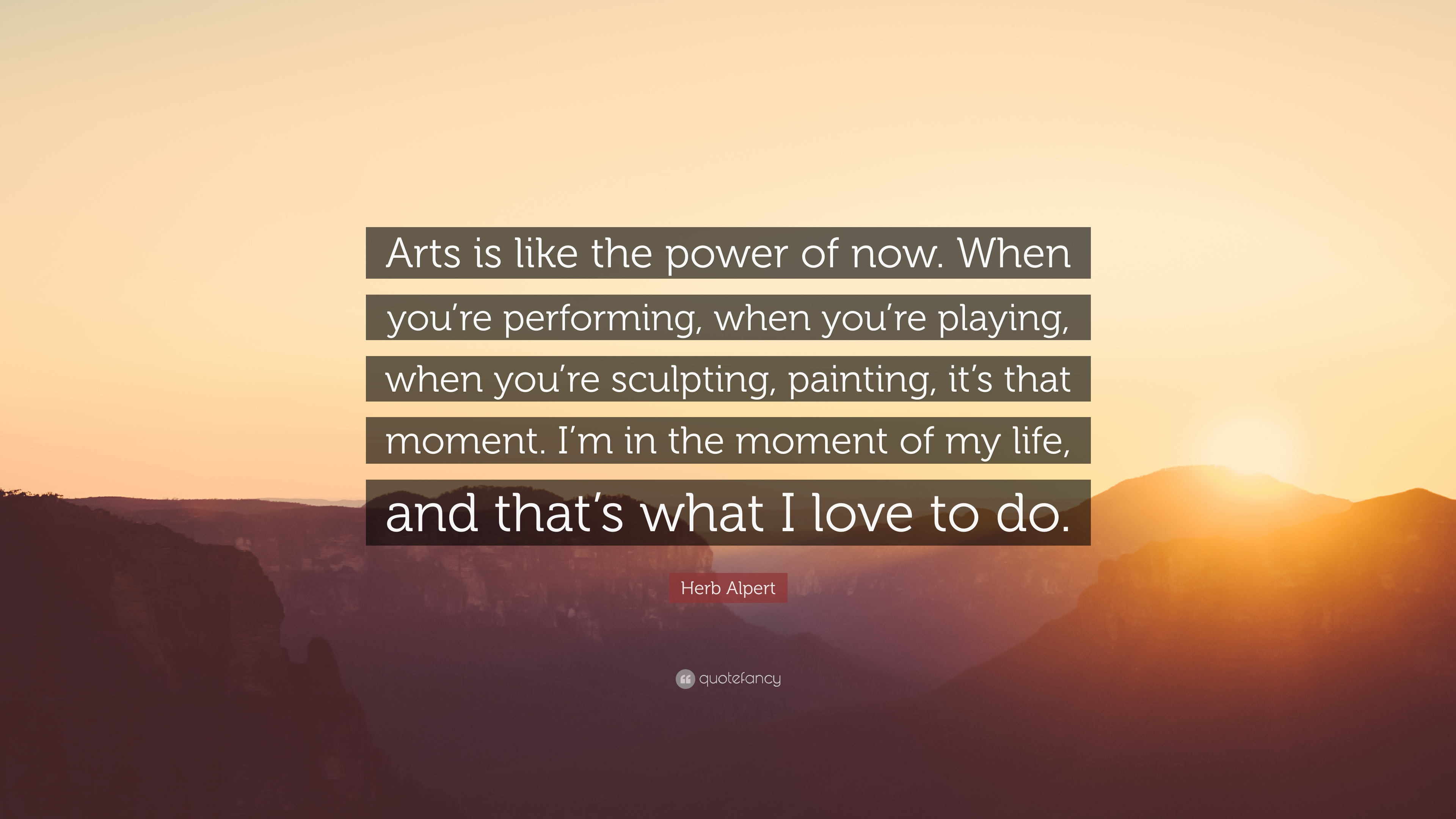 The Power Of Now Quotes Herb Alpert Quotes 23 Wallpapers  Quotefancy